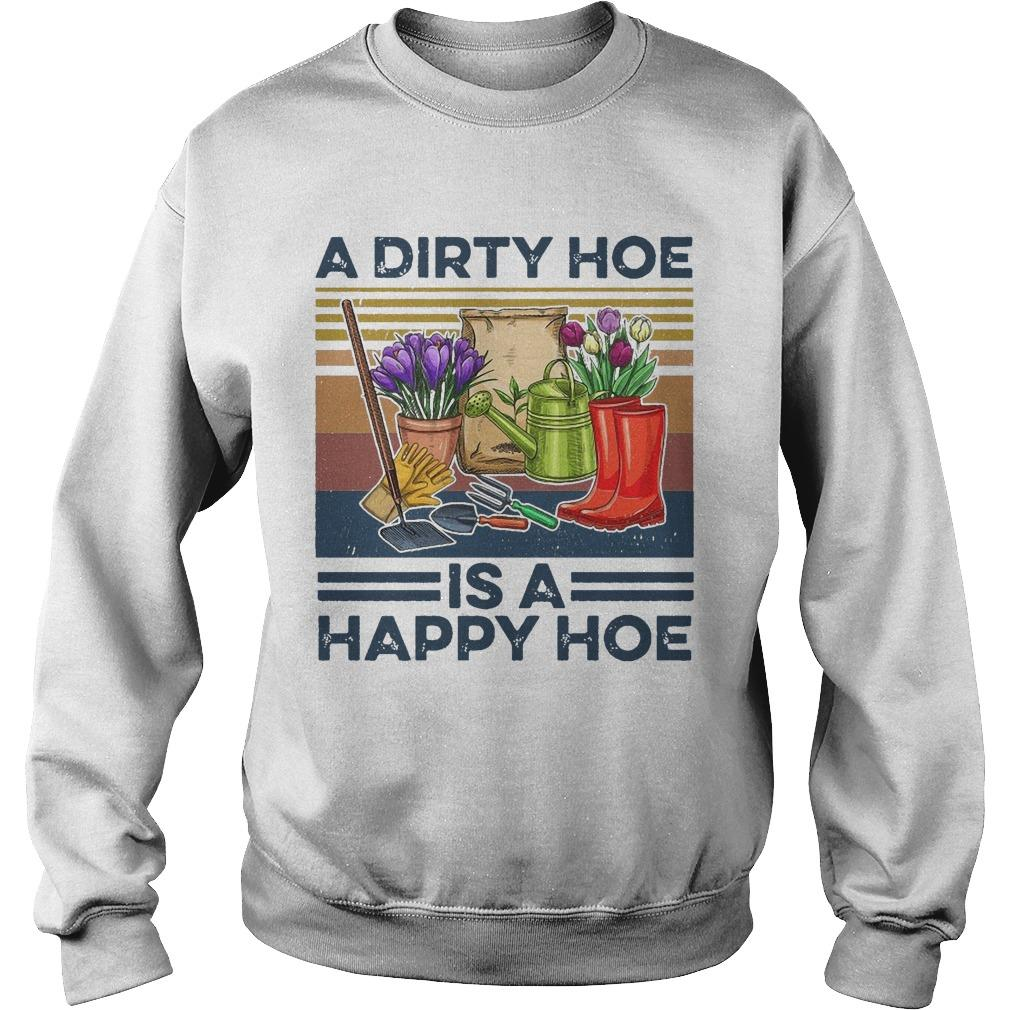 Vintage A Dirty Hoe Is A Happy Hoe Sweater