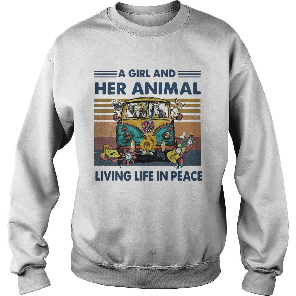 Vintage A Girl And Her Animal Living Life In Peace Sweater