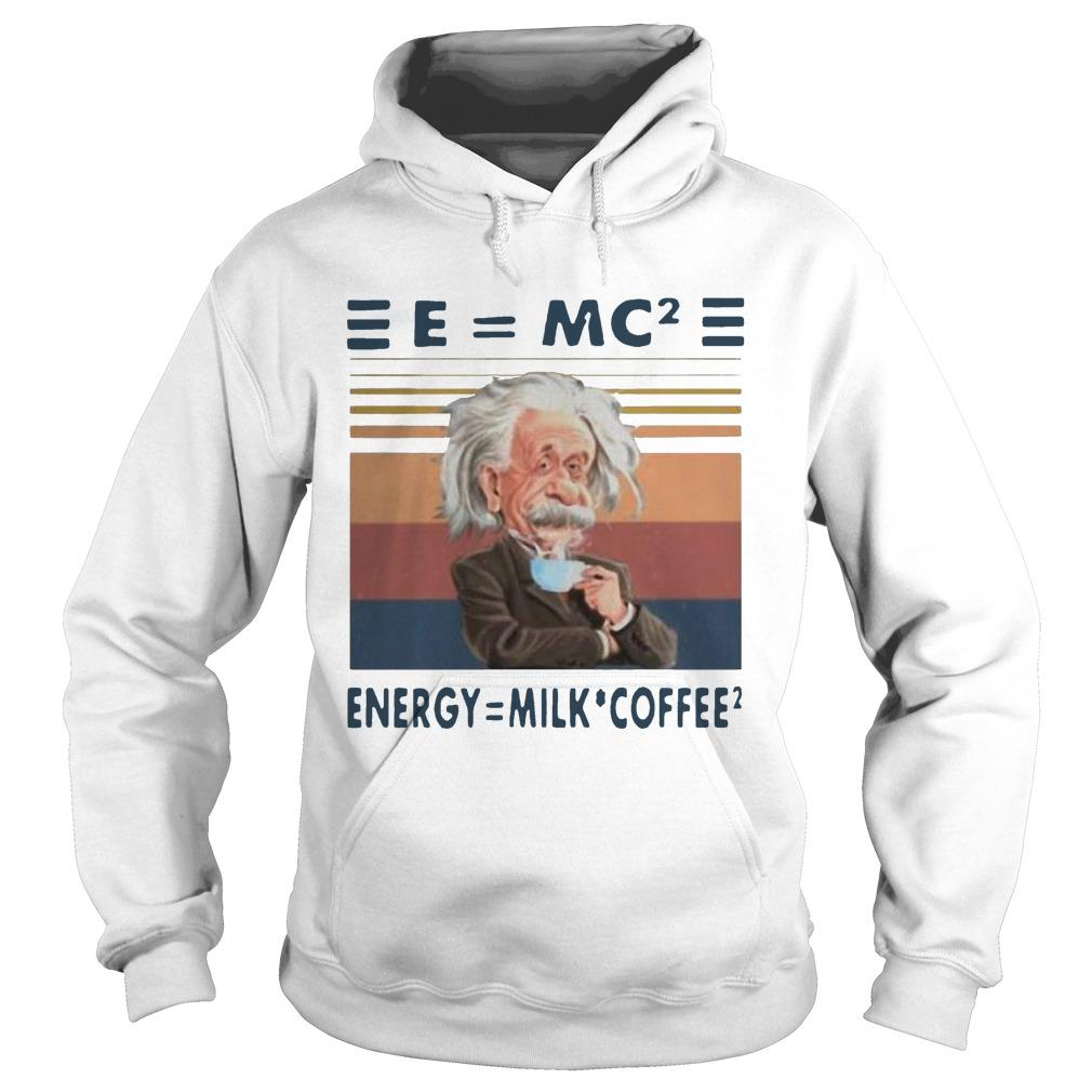 Vintage Albert Einstein E Mc2 Energy Milk Coffee Hoodie