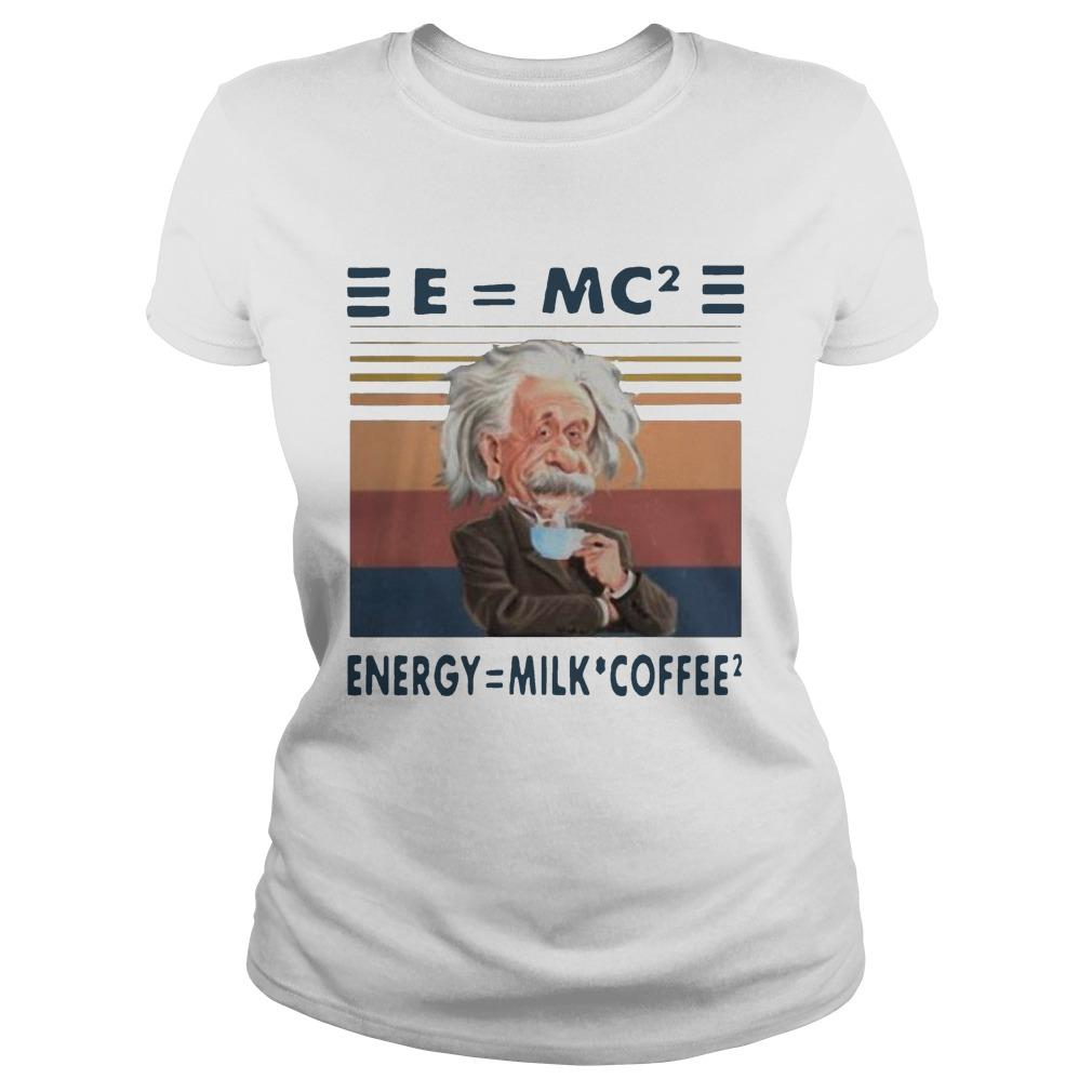 Vintage Albert Einstein E Mc2 Energy Milk Coffee Longsleeve