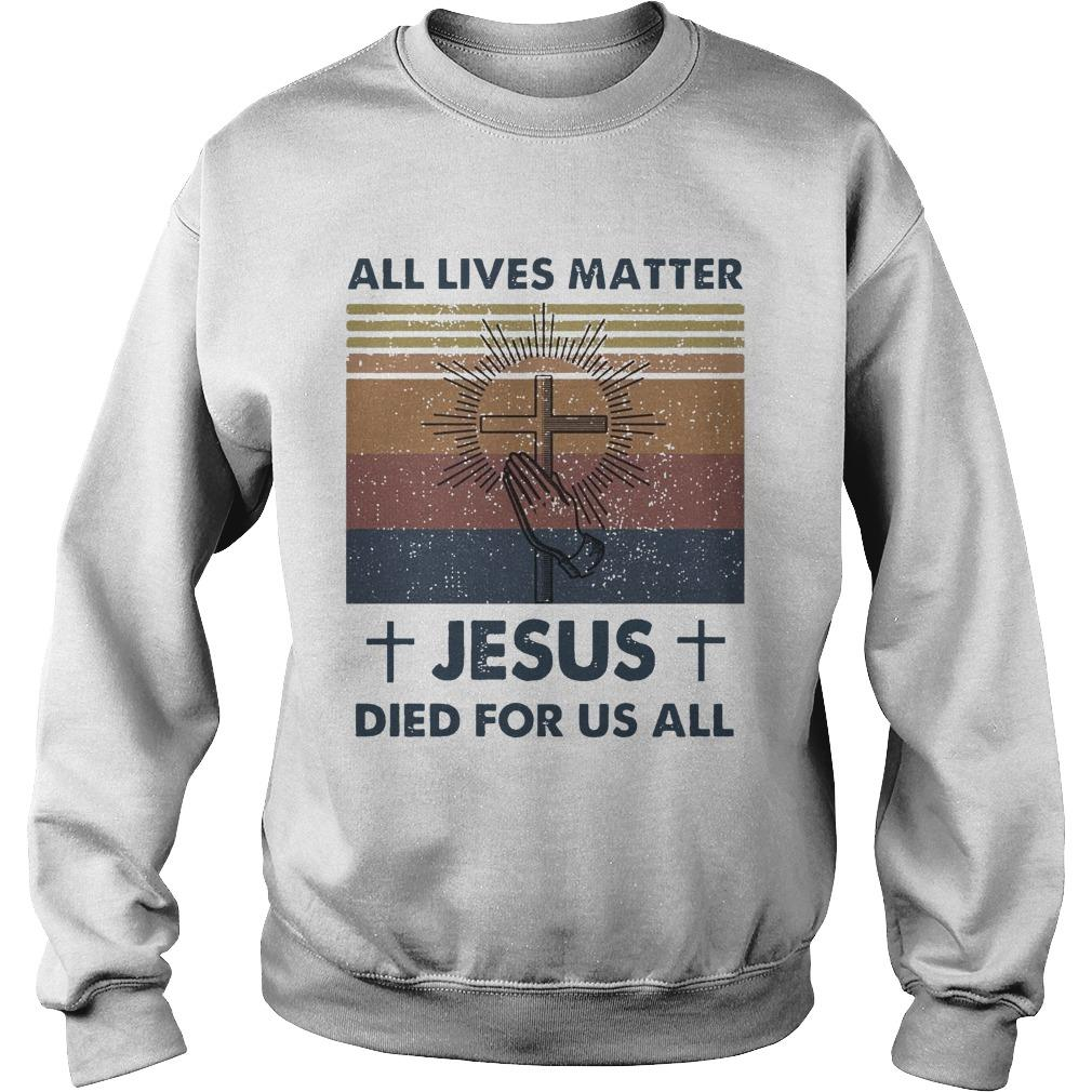 Vintage All Lives Matter Jesus Died For Us All Sweater