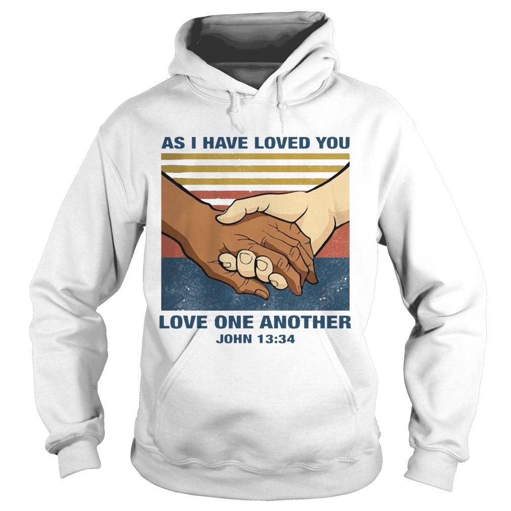Vintage As I Have Loved You Love One Another John 13 34 Hoodie