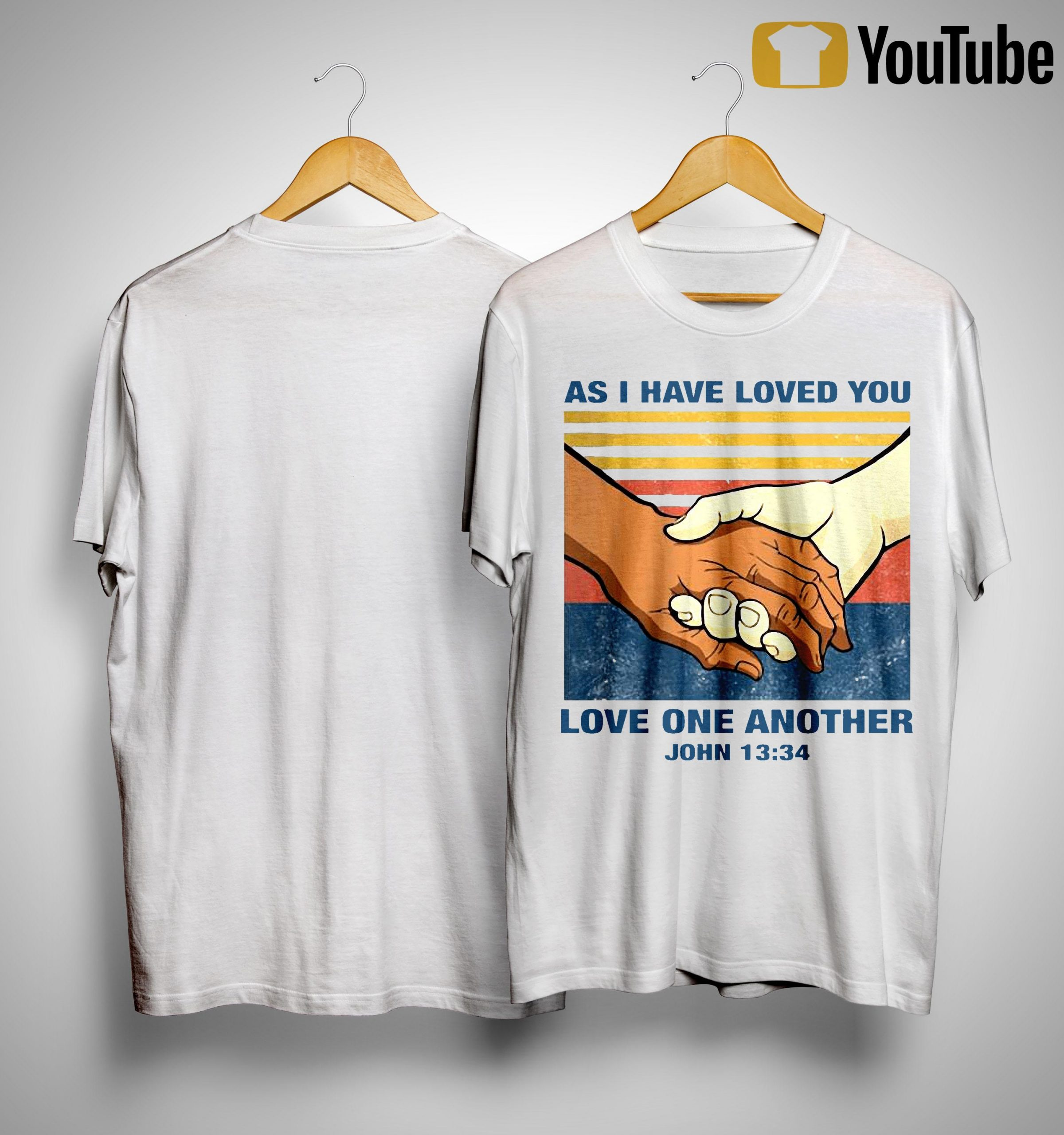 Vintage As I Have Loved You Love One Another John 13 34 Shirt