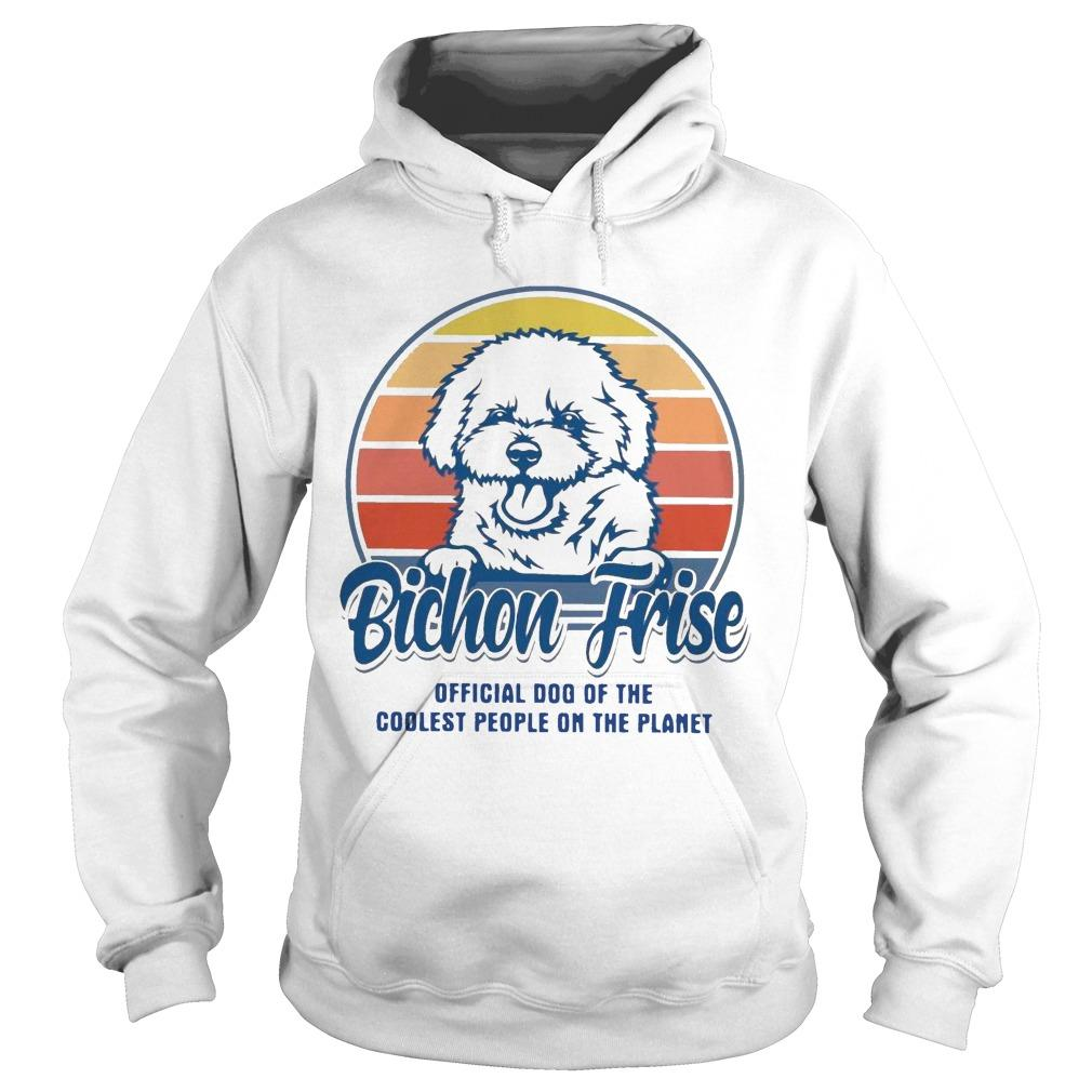 Vintage Bichon Frise Official Dog Of The Coolest People On The Planet Hoodie