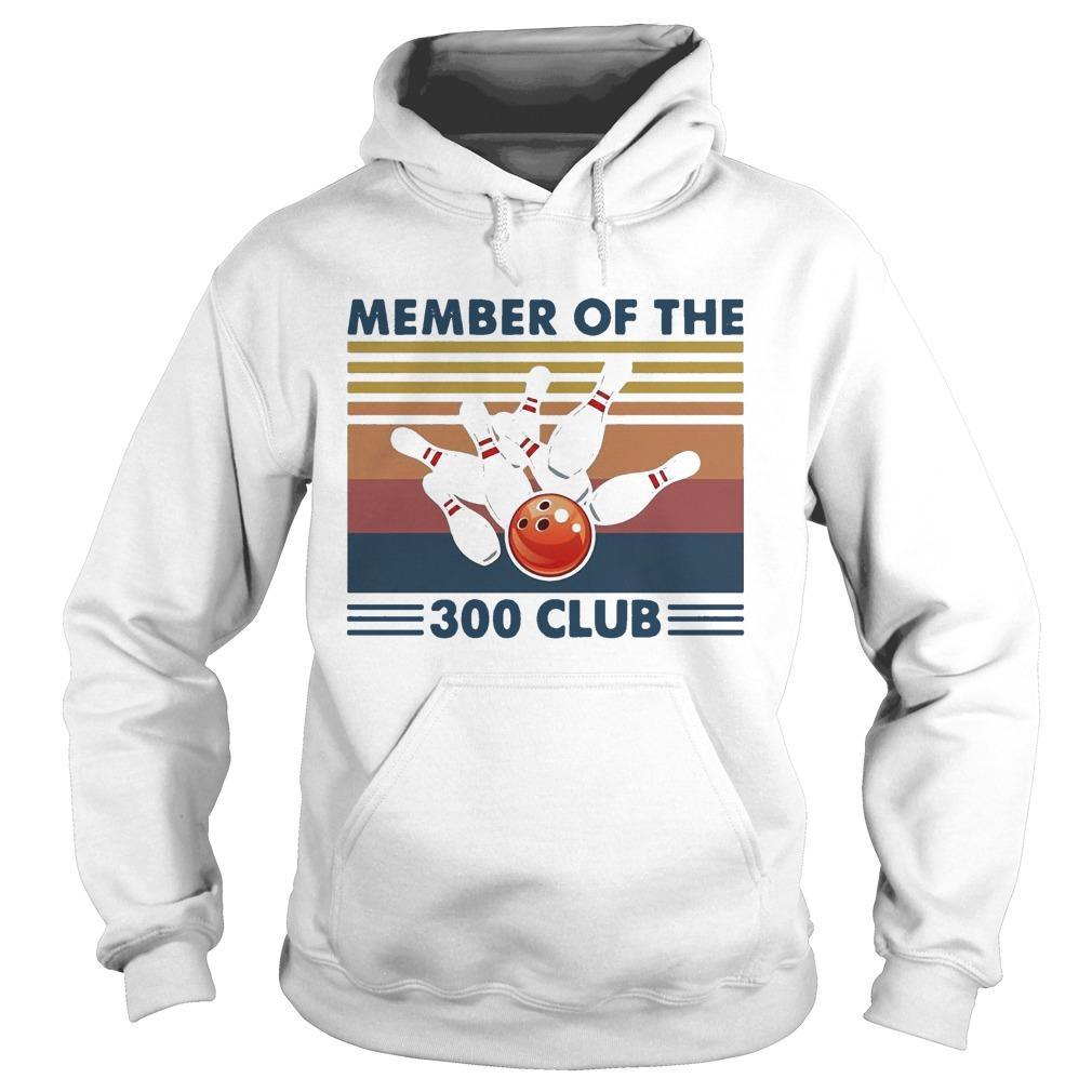 Vintage Bowling Member Of The 300 Club Hoodie