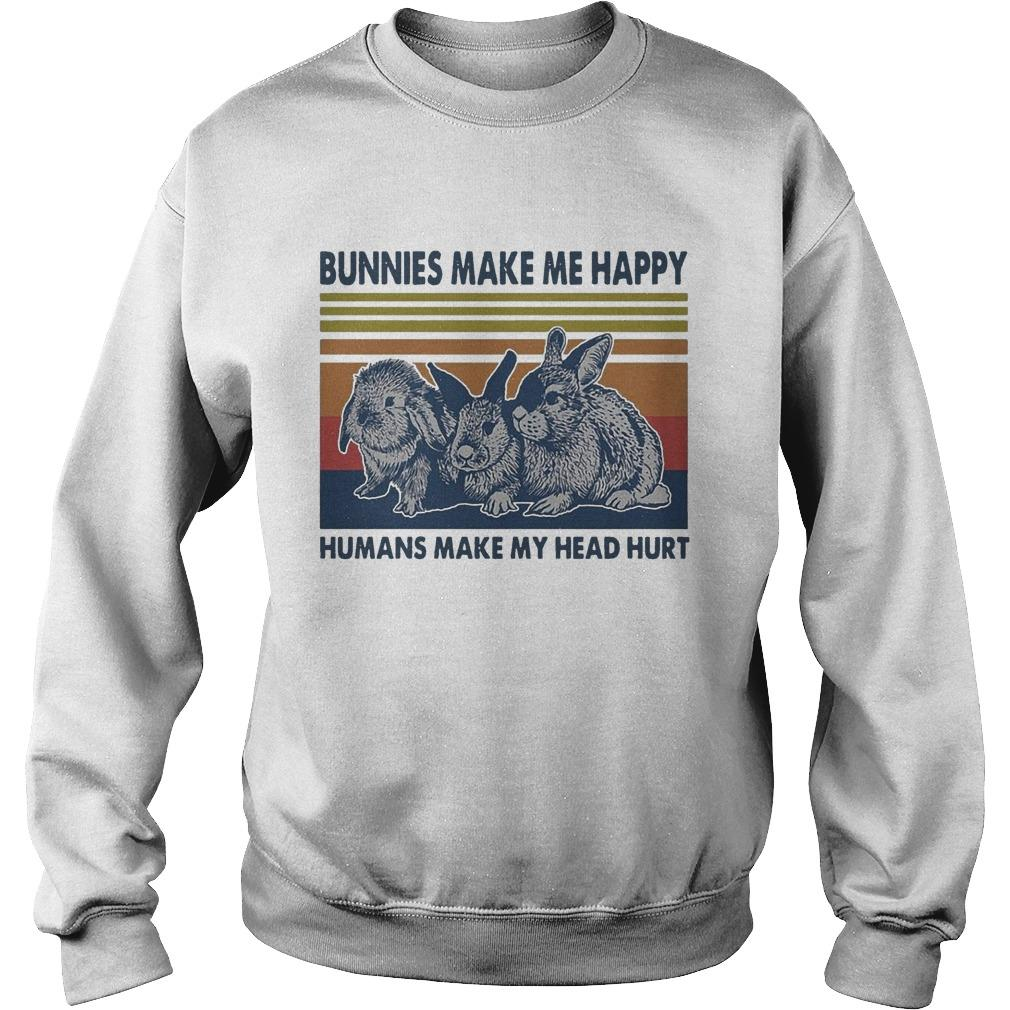 Vintage Bunnies Make Me Happy Humans Make My Head Hurt Sweater