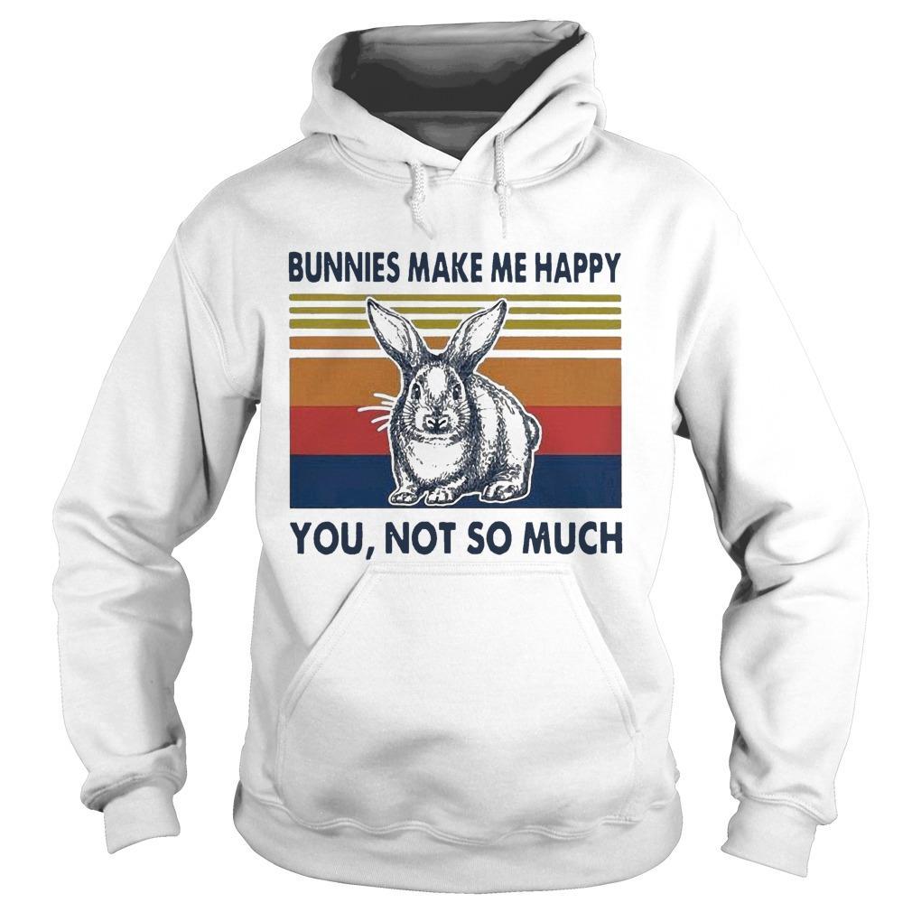 Vintage Bunnies Make Me Happy You Not So Much Hoodie