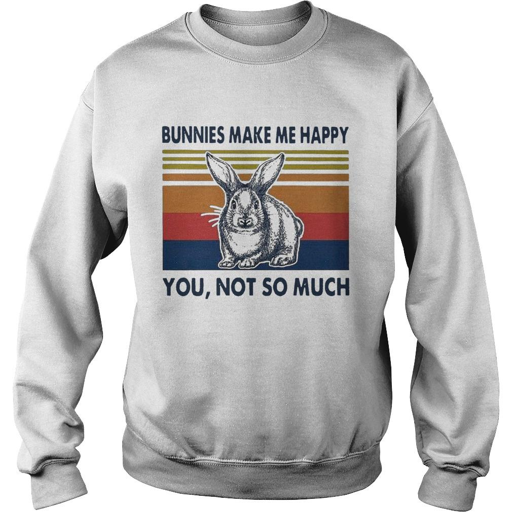 Vintage Bunnies Make Me Happy You Not So Much Sweater