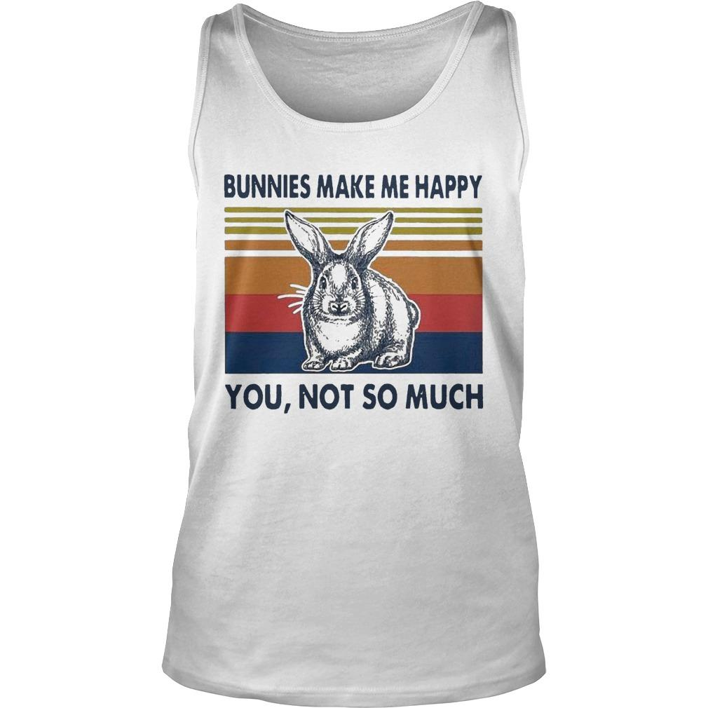 Vintage Bunnies Make Me Happy You Not So Much Tank Top