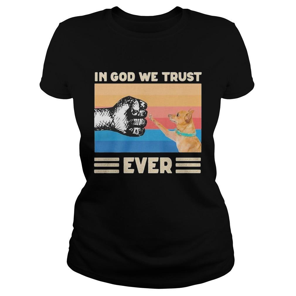 Vintage Chihuahua In God We Trust Ever Longsleeve