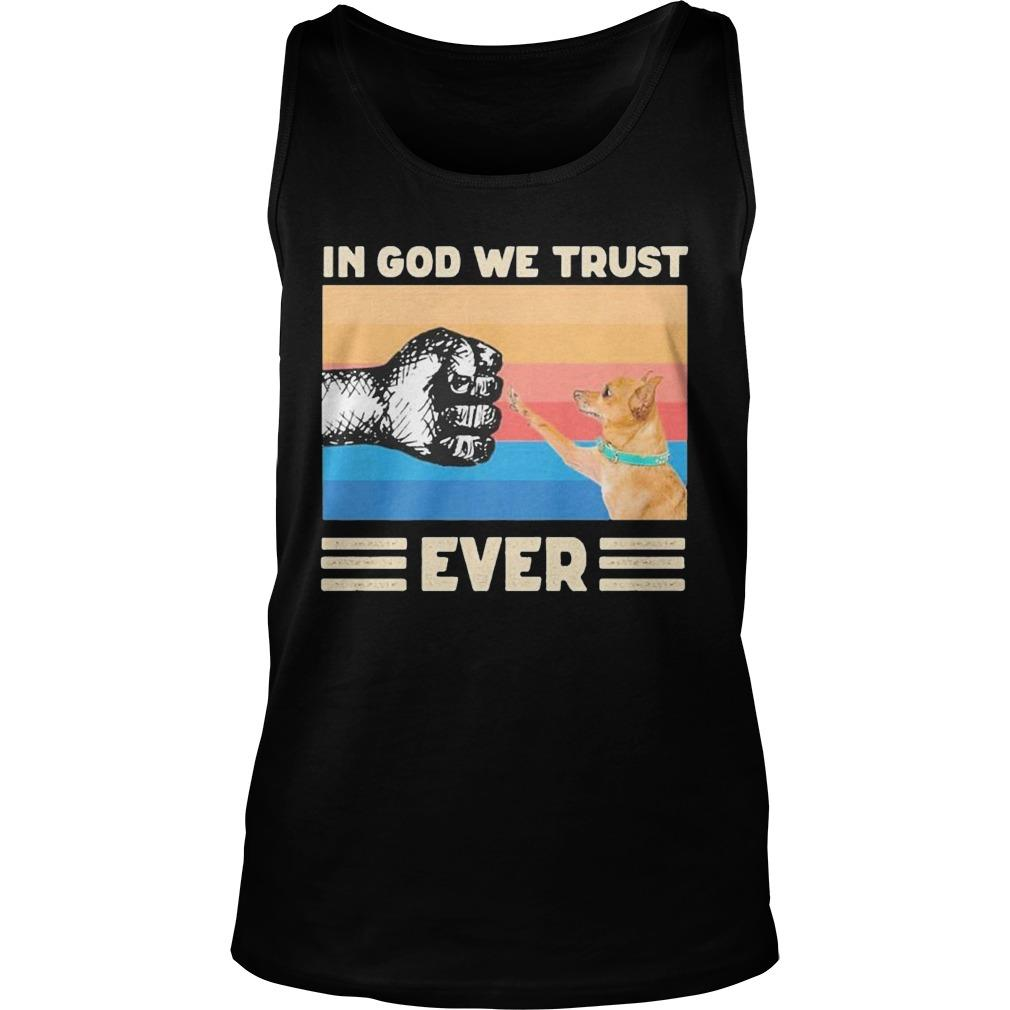 Vintage Chihuahua In God We Trust Ever Tank Top
