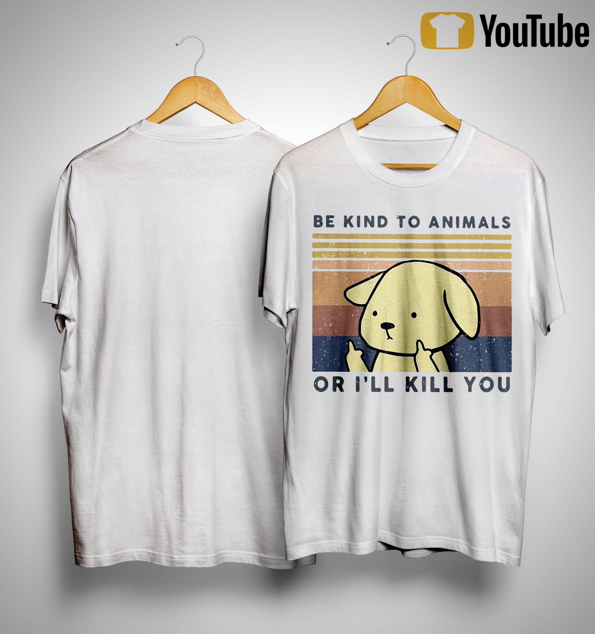 Vintage Dog Be Kind To Animals Or I'll Kill You Shirt