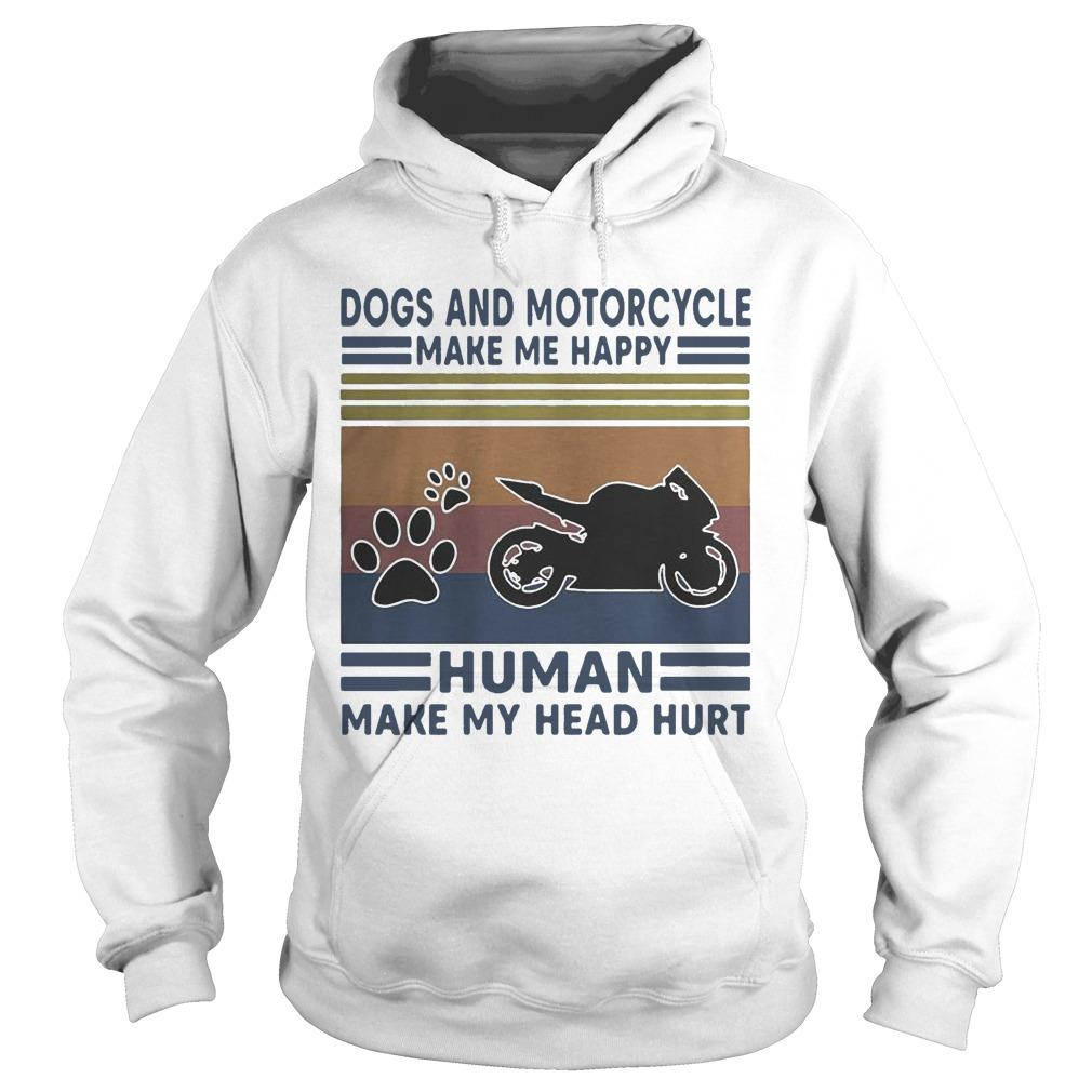 Vintage Dogs And Motorcycle Make Me Happy Human Make My Head Hurt Hoodie