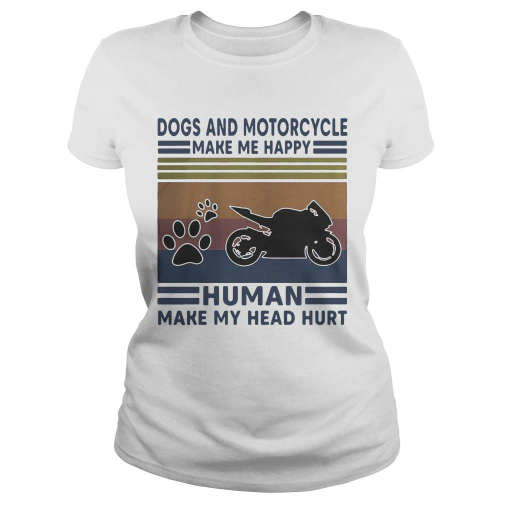 Vintage Dogs And Motorcycle Make Me Happy Human Make My Head Hurt Longsleeve