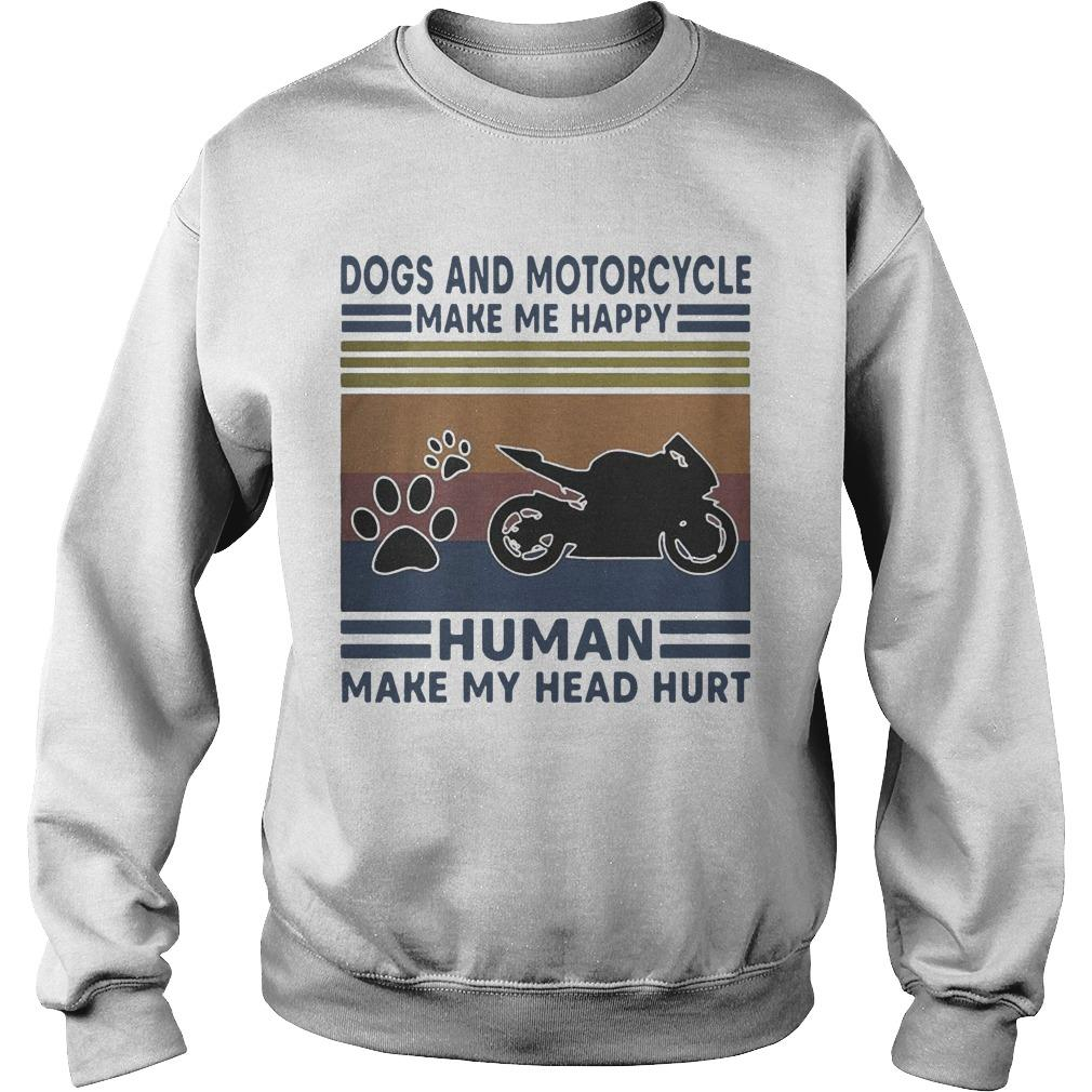 Vintage Dogs And Motorcycle Make Me Happy Human Make My Head Hurt Sweater