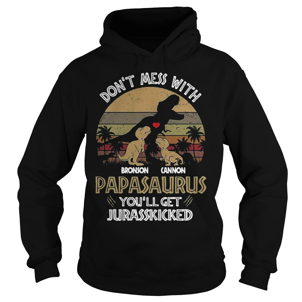 Vintage Don't Mess With Bronson Cannon Papasaurus You'll Get Jurasskicked Hoodie