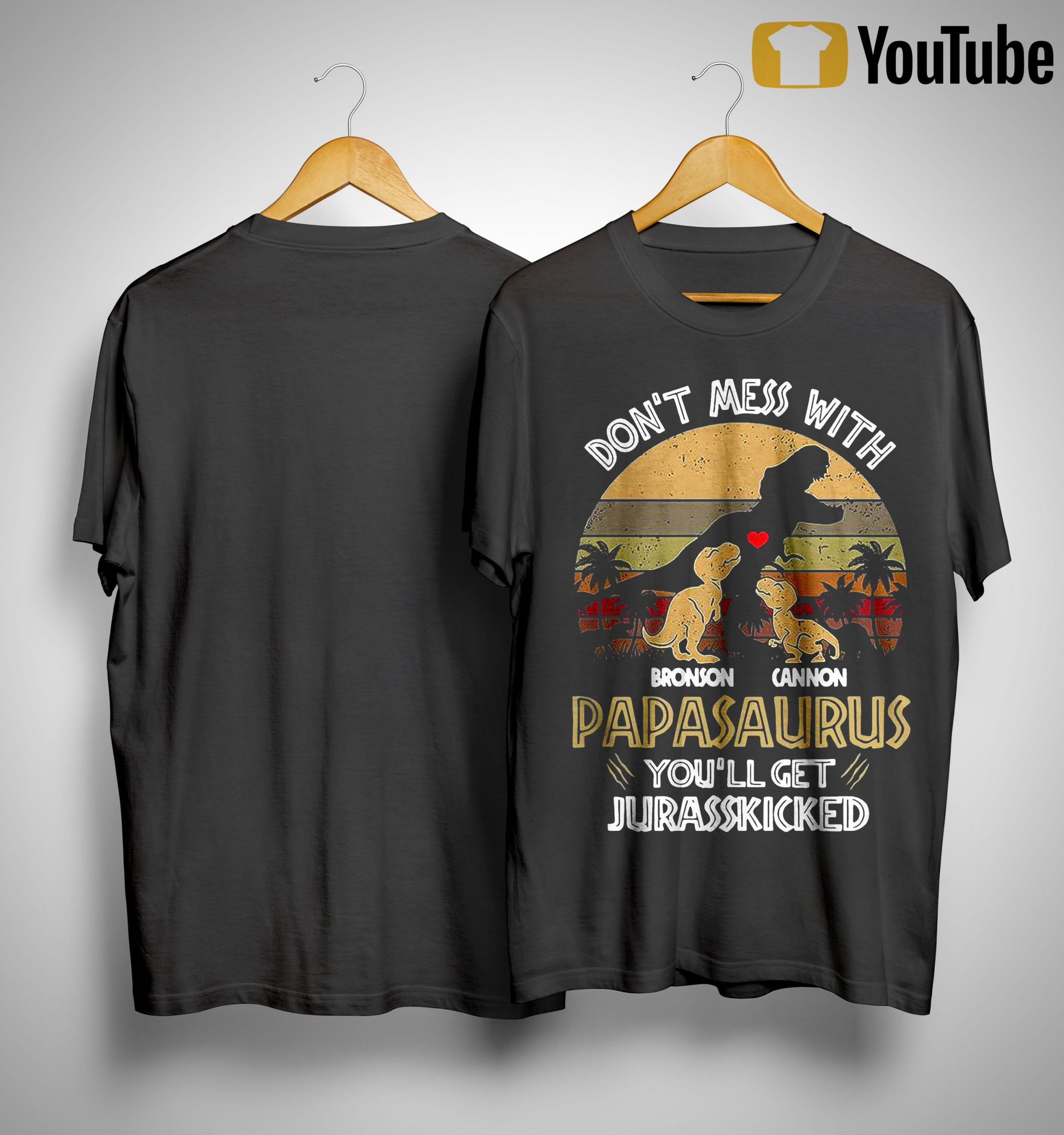 Vintage Don't Mess With Bronson Cannon Papasaurus You'll Get Jurasskicked Shirt