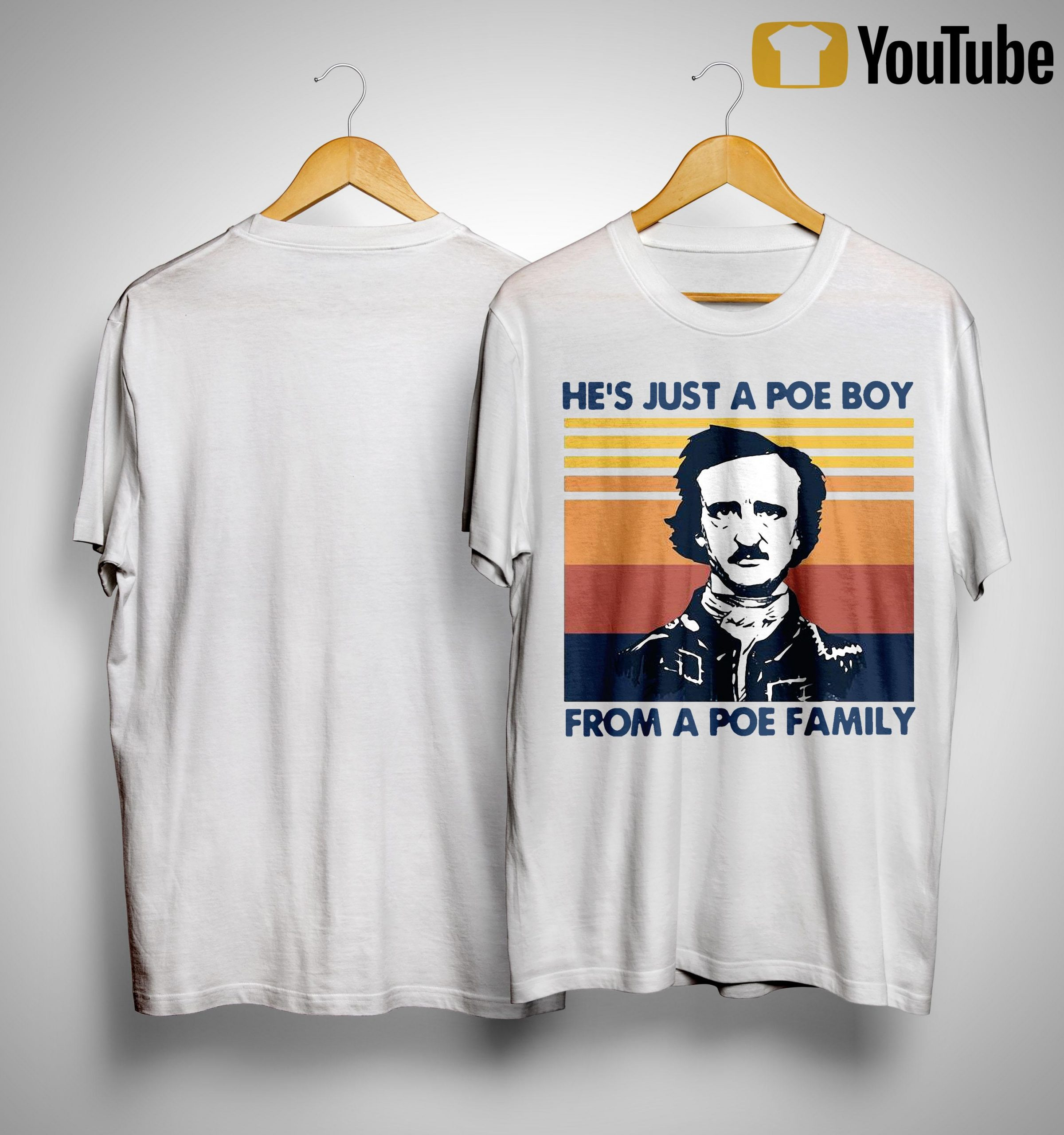 Vintage He's Just A Poe Boy From A Poe Family Shirt