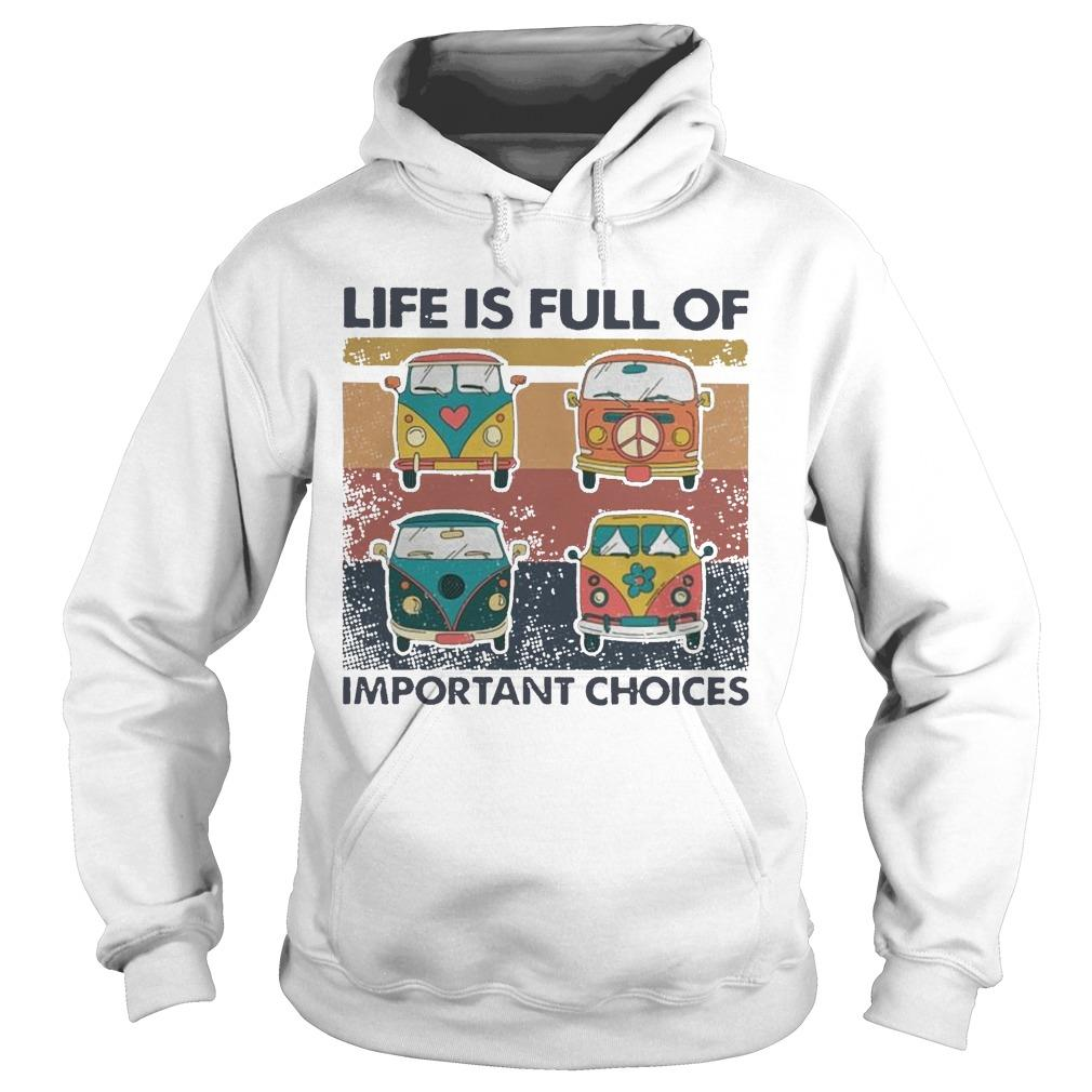 Vintage Hippie Bus Life Is Full Of Important Choices Hoodie