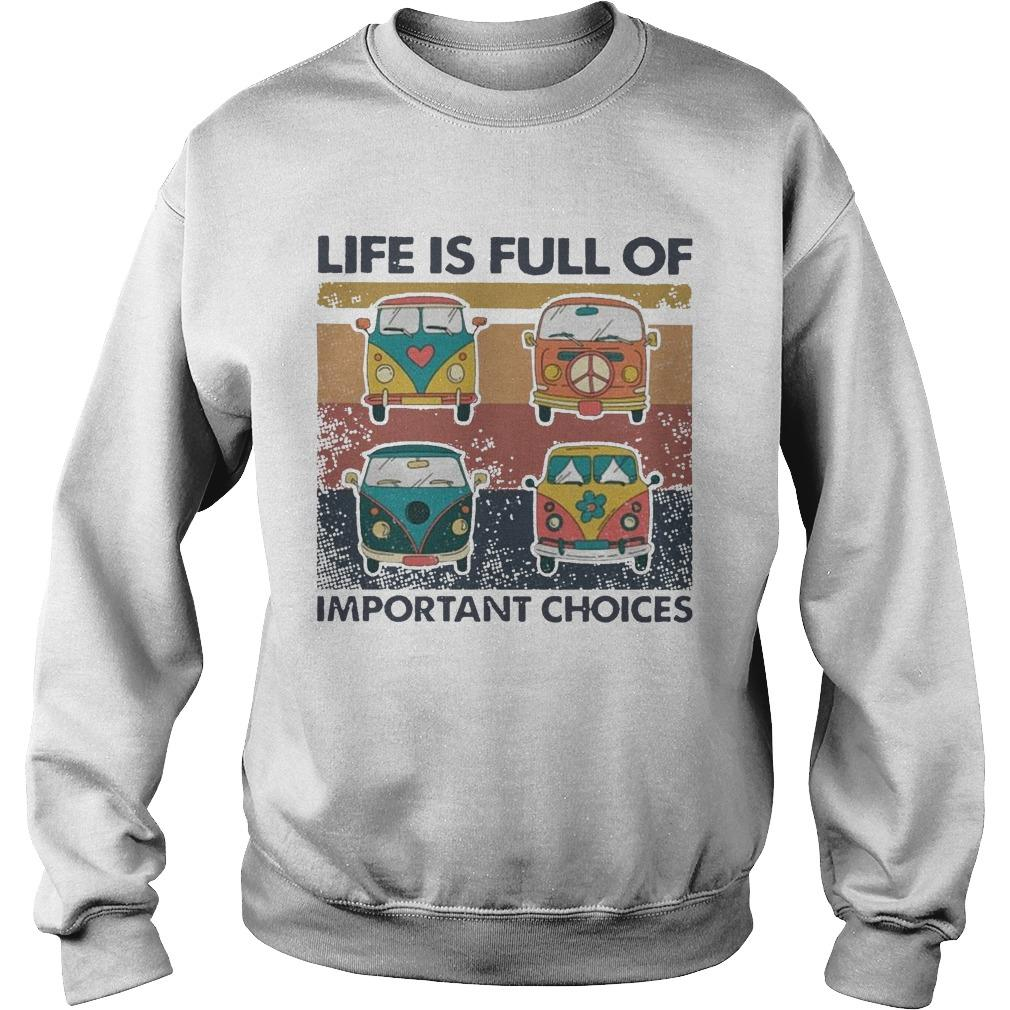 Vintage Hippie Bus Life Is Full Of Important Choices Sweater