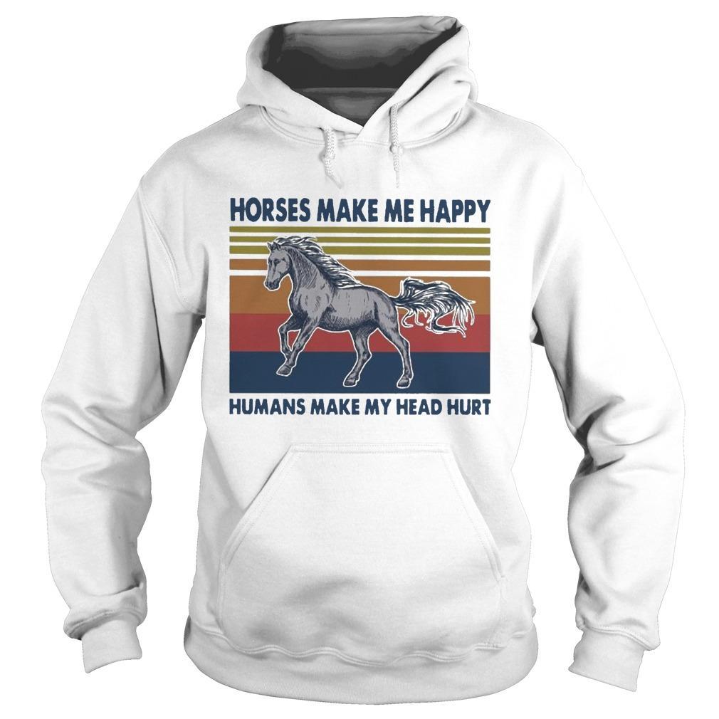 Vintage Horses Make Me Happy Humans Make My Head Hurt Hoodie