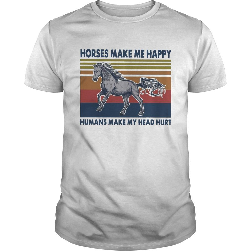 Vintage Horses Make Me Happy Humans Make My Head Hurt Shirt