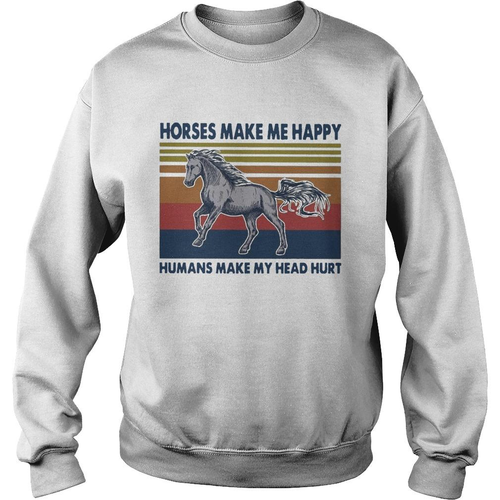 Vintage Horses Make Me Happy Humans Make My Head Hurt Sweater