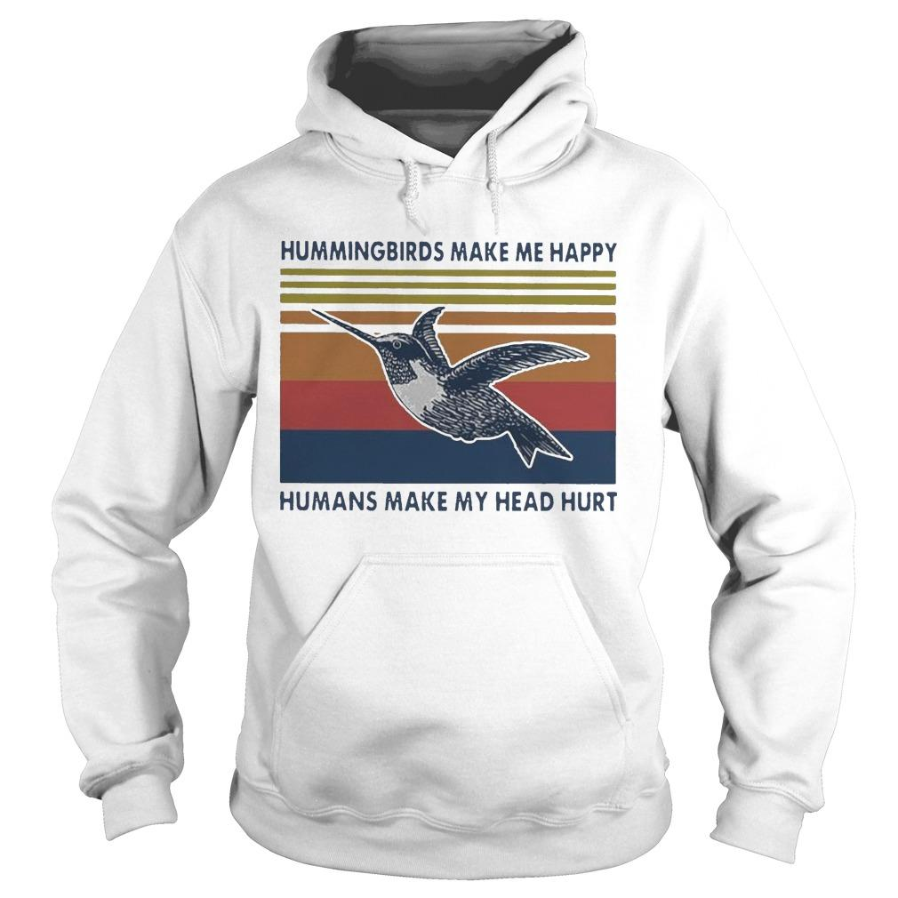 Vintage Hummingbirds Make Me Happy Humans Make My Head Hurt Hoodie