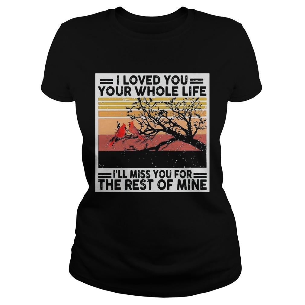 Vintage I Loved You Your Whole Life I'll Miss You For The Rest Of Mine Longsleeve