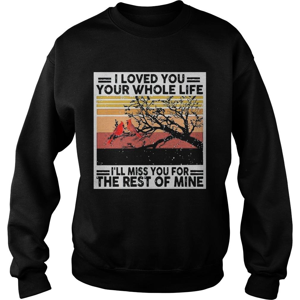 Vintage I Loved You Your Whole Life I'll Miss You For The Rest Of Mine Sweater
