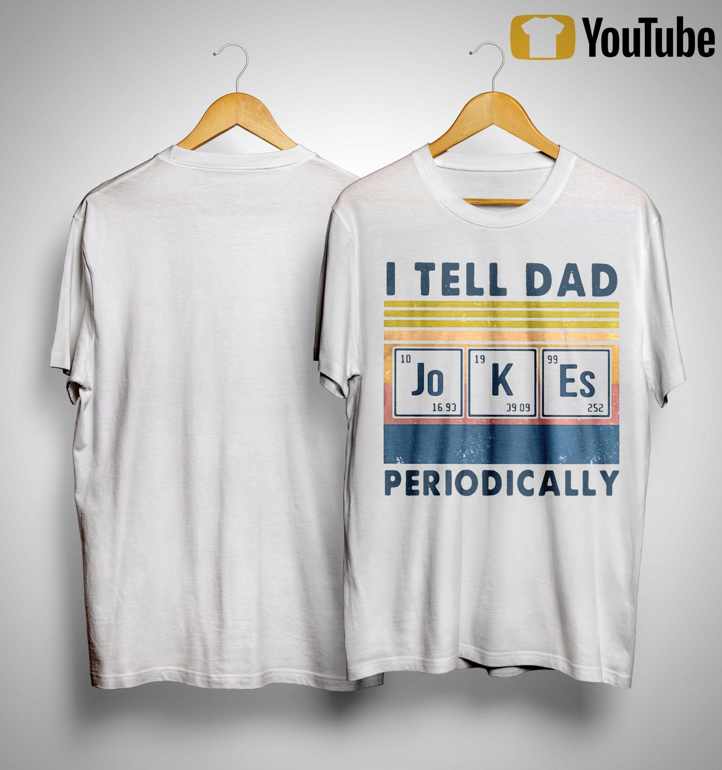 Vintage I Tell Dad Jokes Periodically T Shirt
