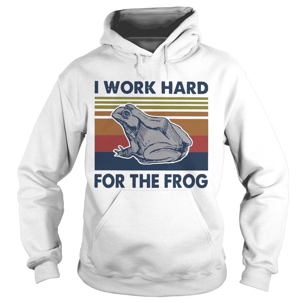 Vintage I Work Hard For The Frog Hoodie