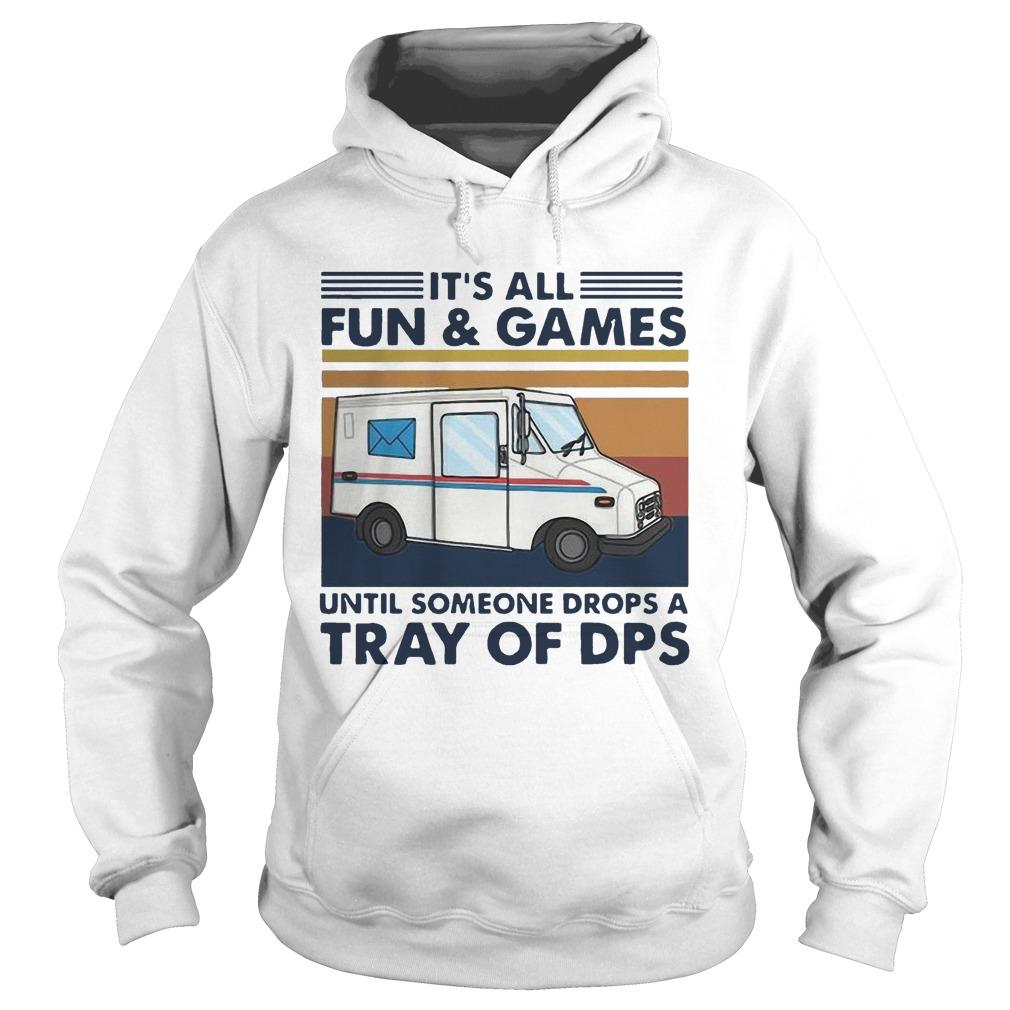 Vintage It's All Fun And Games Until Someone Drops A Tray Of Dps Hoodie