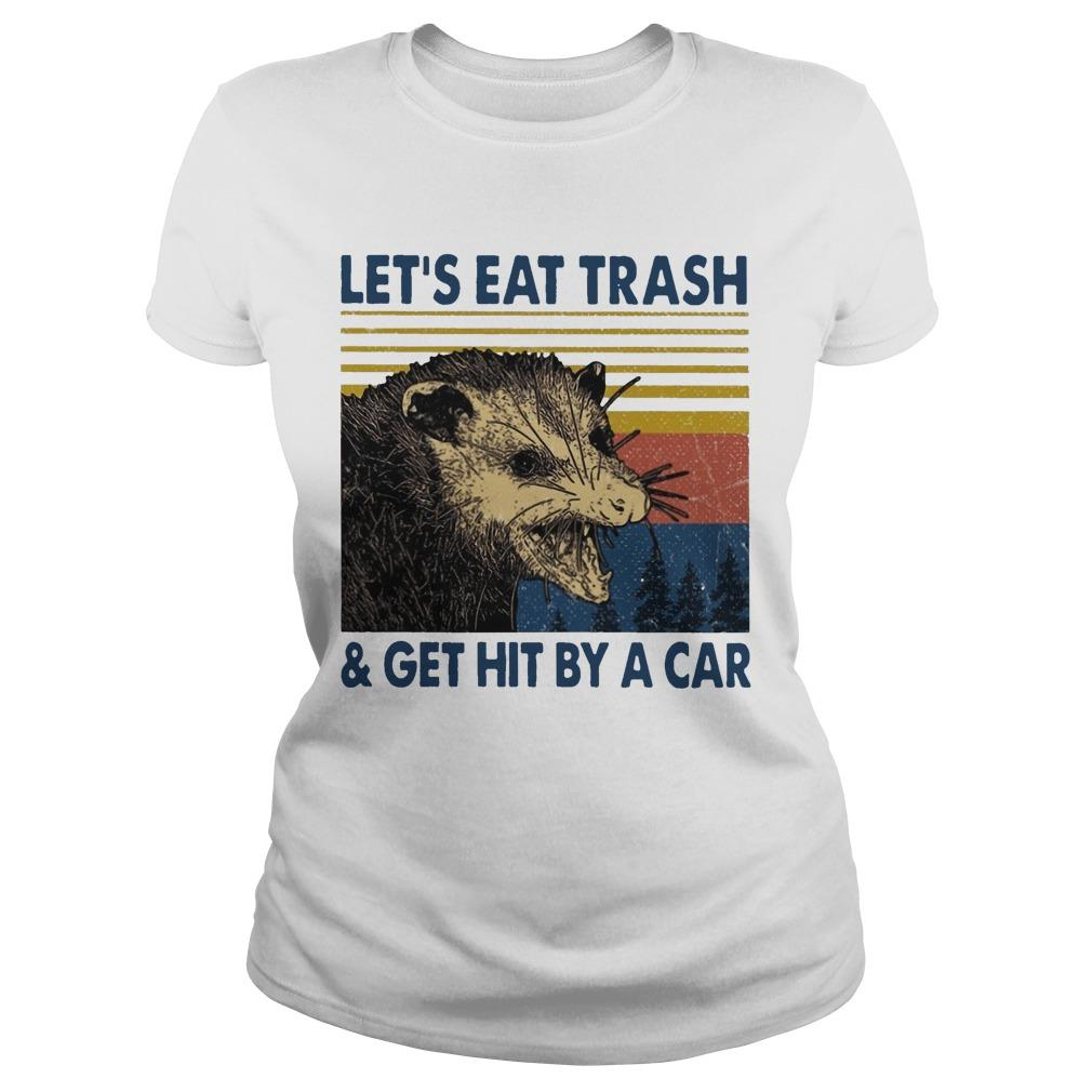 Vintage Let's Eat Trash And Get Hit By A Car Longsleeve
