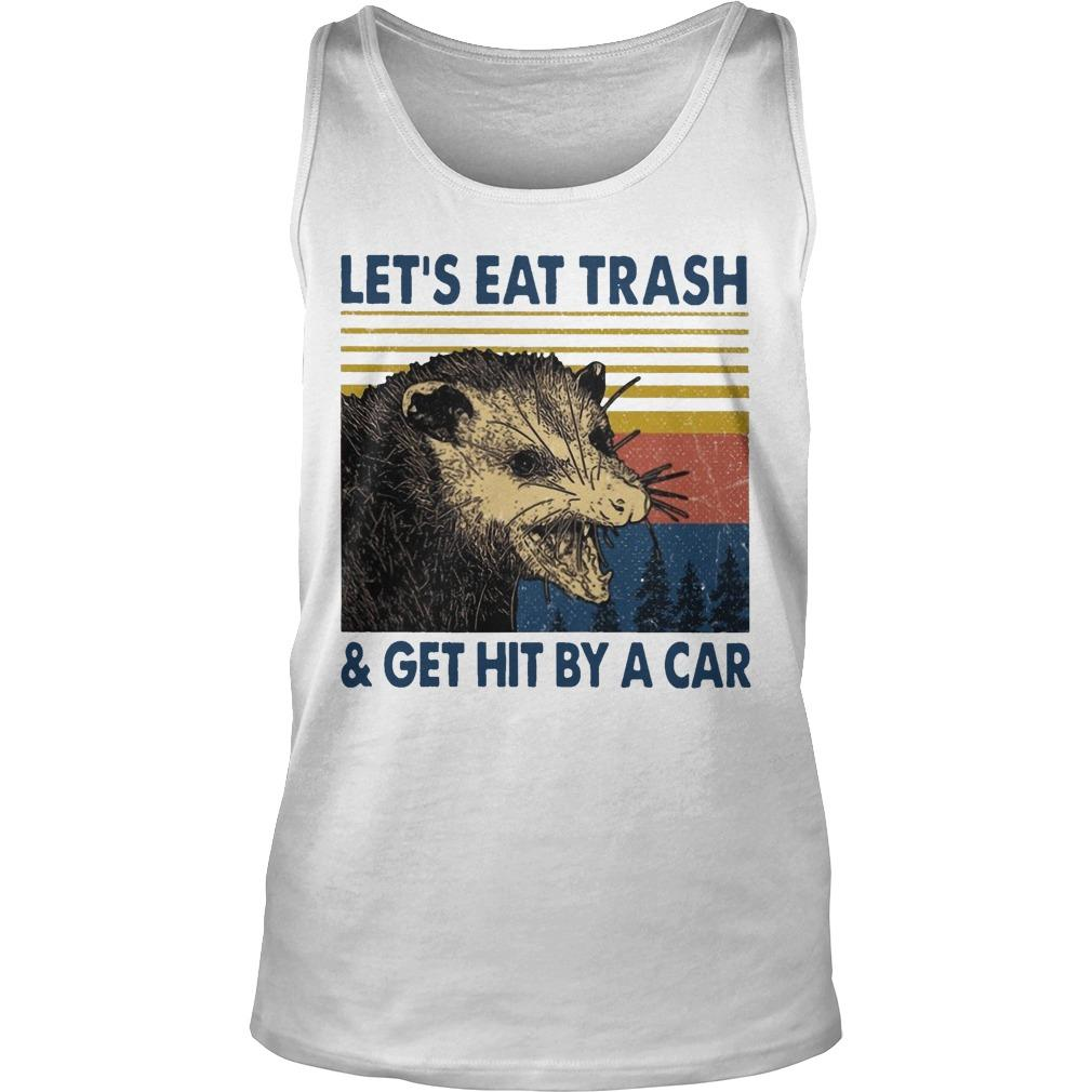 Vintage Let's Eat Trash And Get Hit By A Car Tank Top