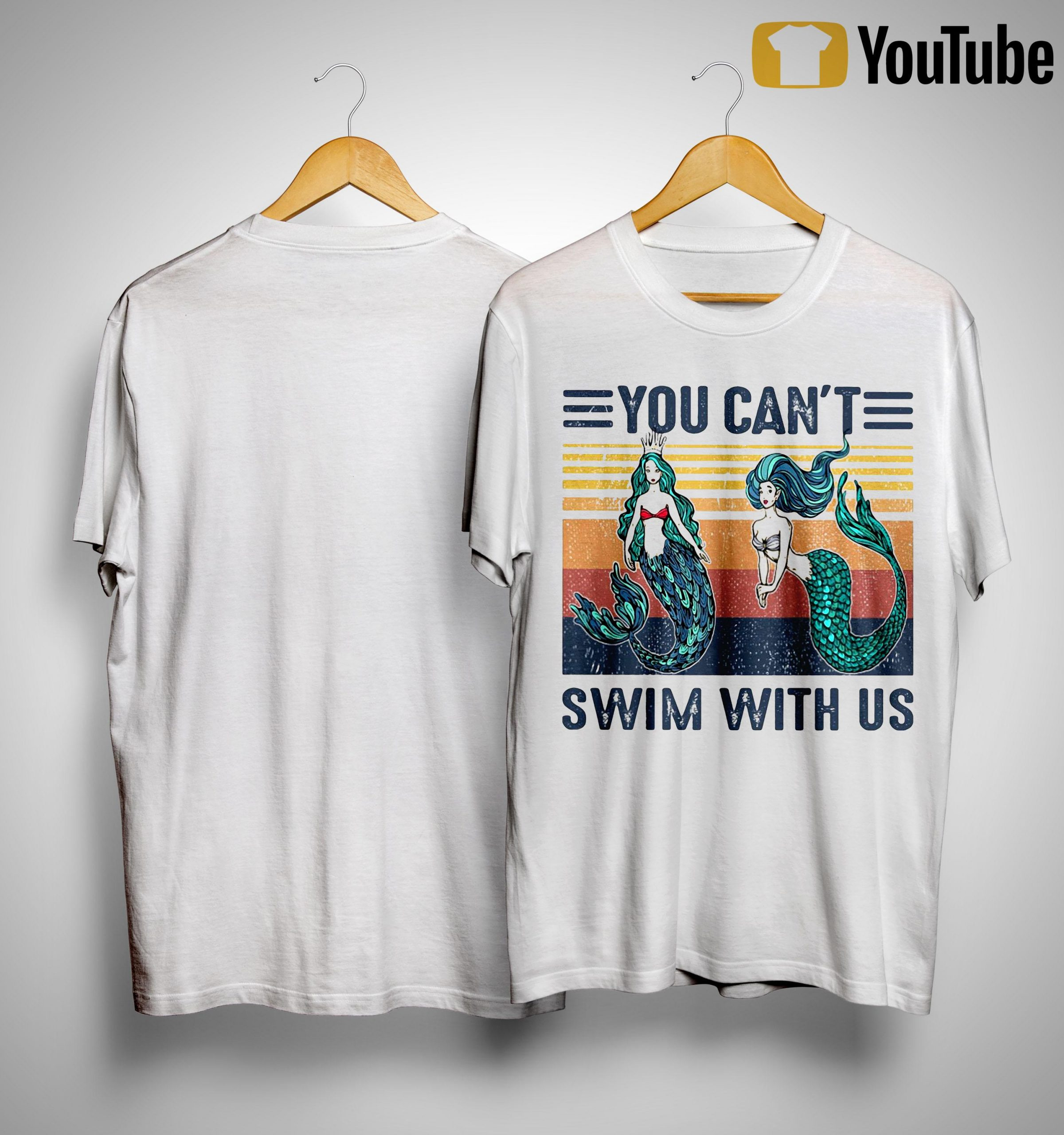 Vintage Mermaid You Can't Swim With Us Shirt