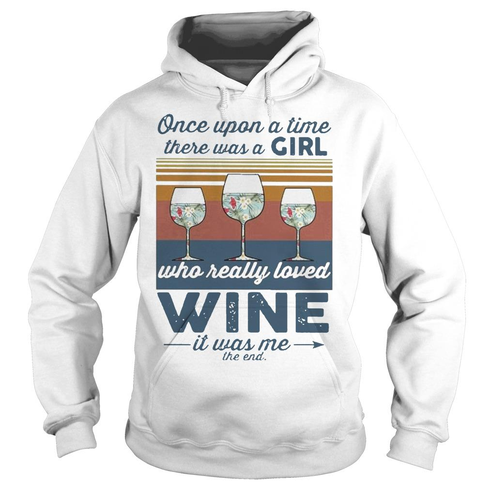 Vintage Once Upon A Time There Was A Girl Who Really Loved Wine Hoodie