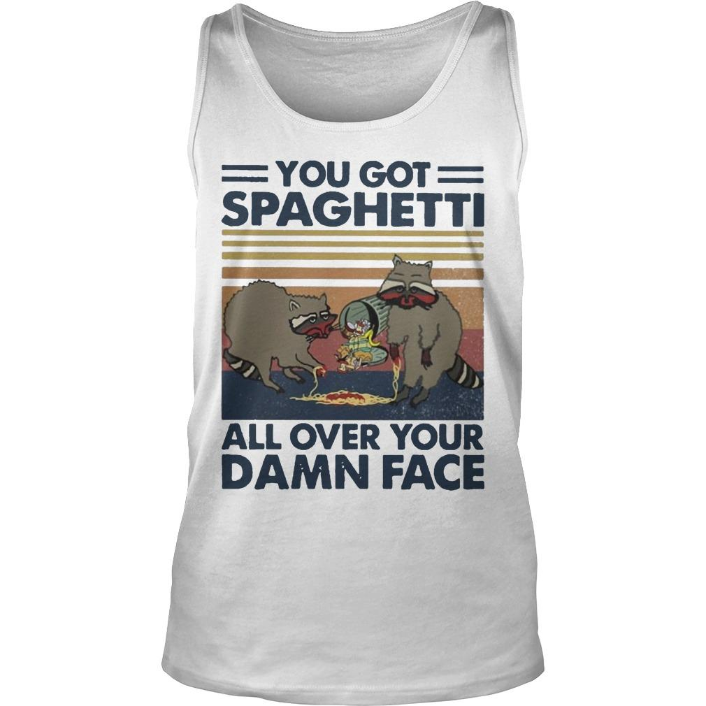 Vintage Raccoon You Got Spaghetti All Over Your Damn Face Tank Top