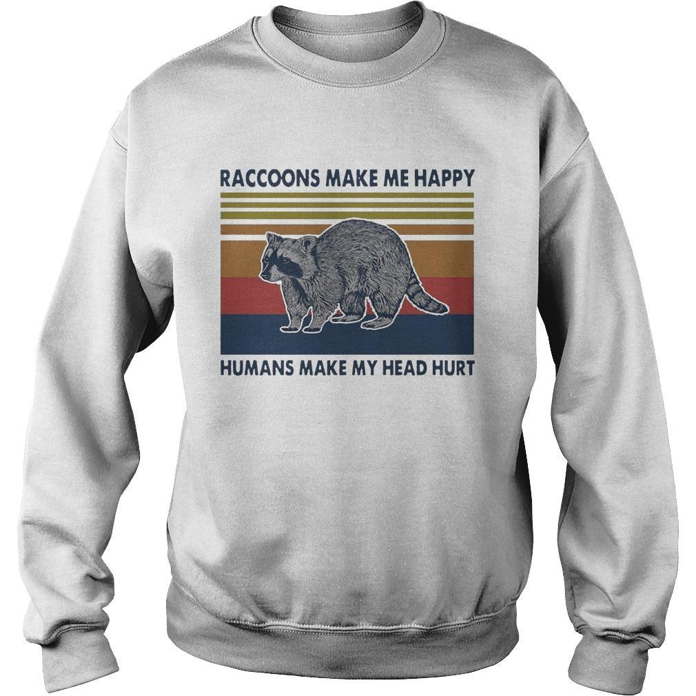 Vintage Raccoons Make Me Happy Humans Make My Head Hurt Sweater