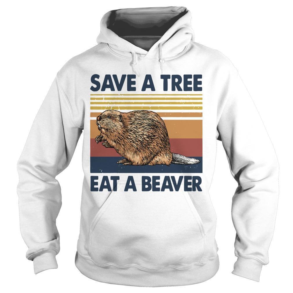 Vintage Save A Tree Eat A Beaver Hoodie