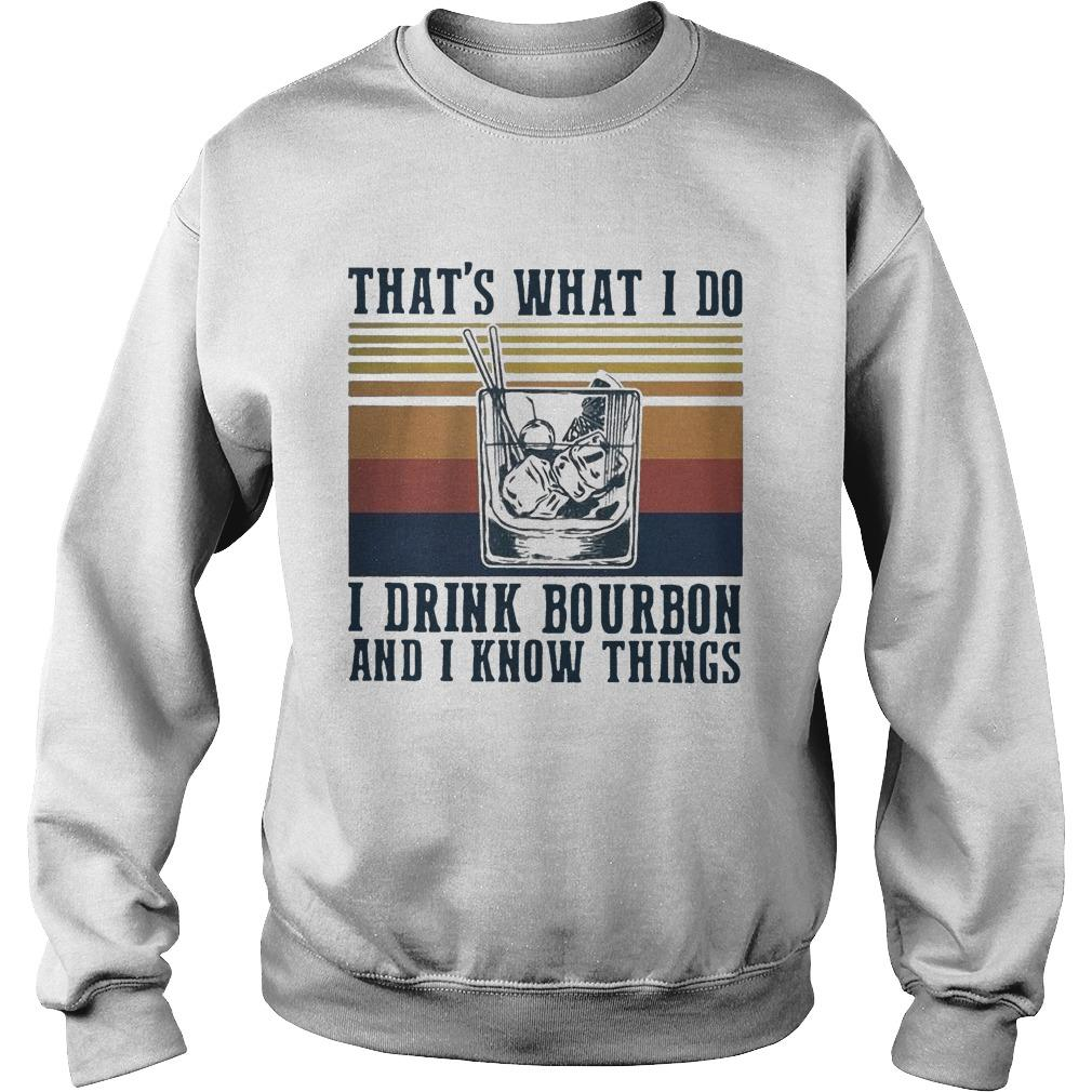Vintage That's What I Do I Drink Bourbon And I Know Things Sweater