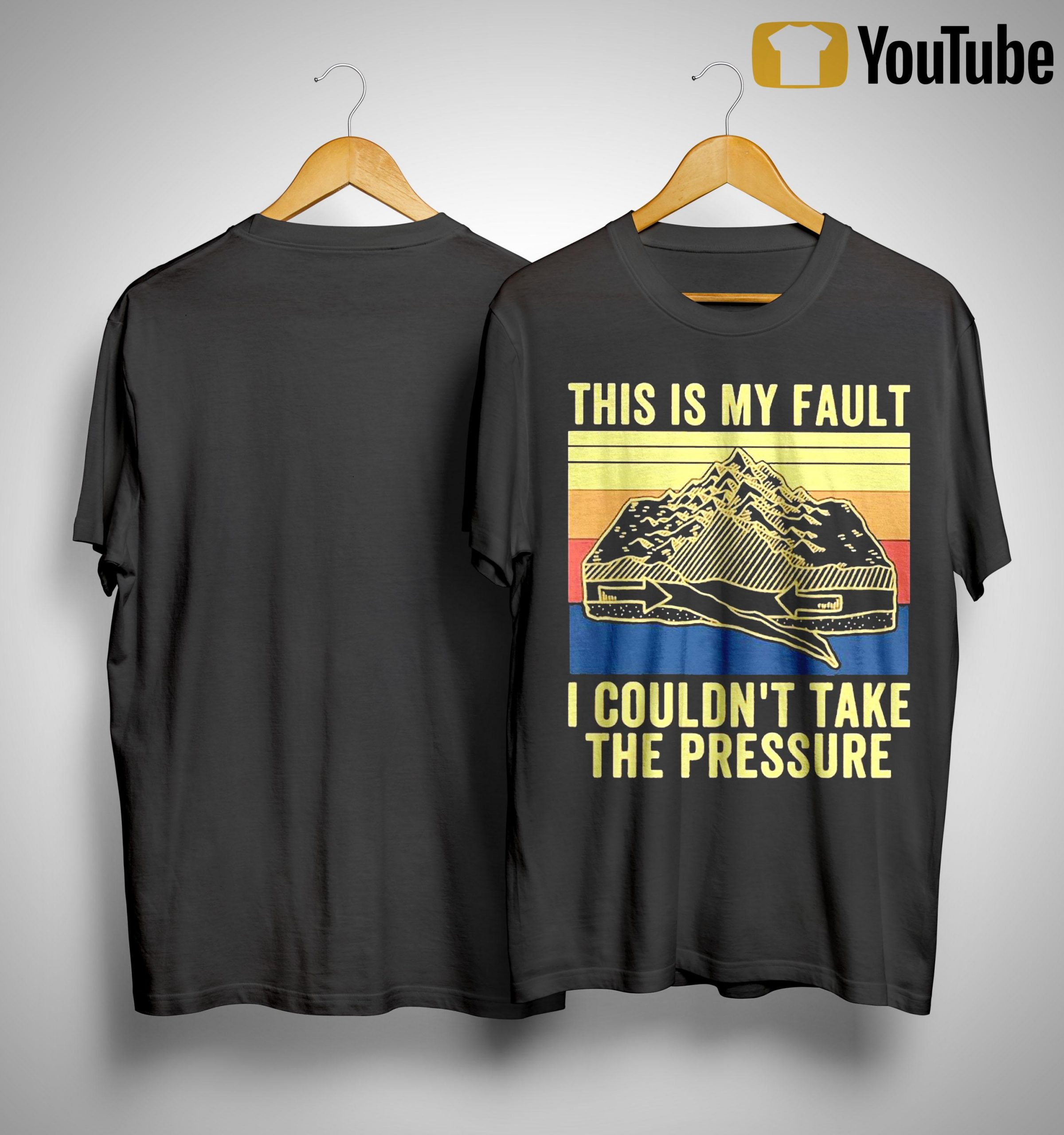 Vintage This Is My Fault I Couldn't Take The Pressure Shirt