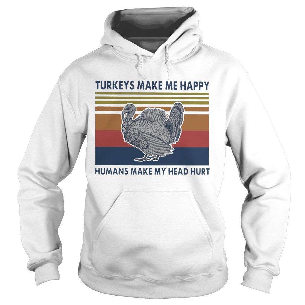 Vintage Turkeys Make Me Happy Humans Make My Head Hurt Hoodie