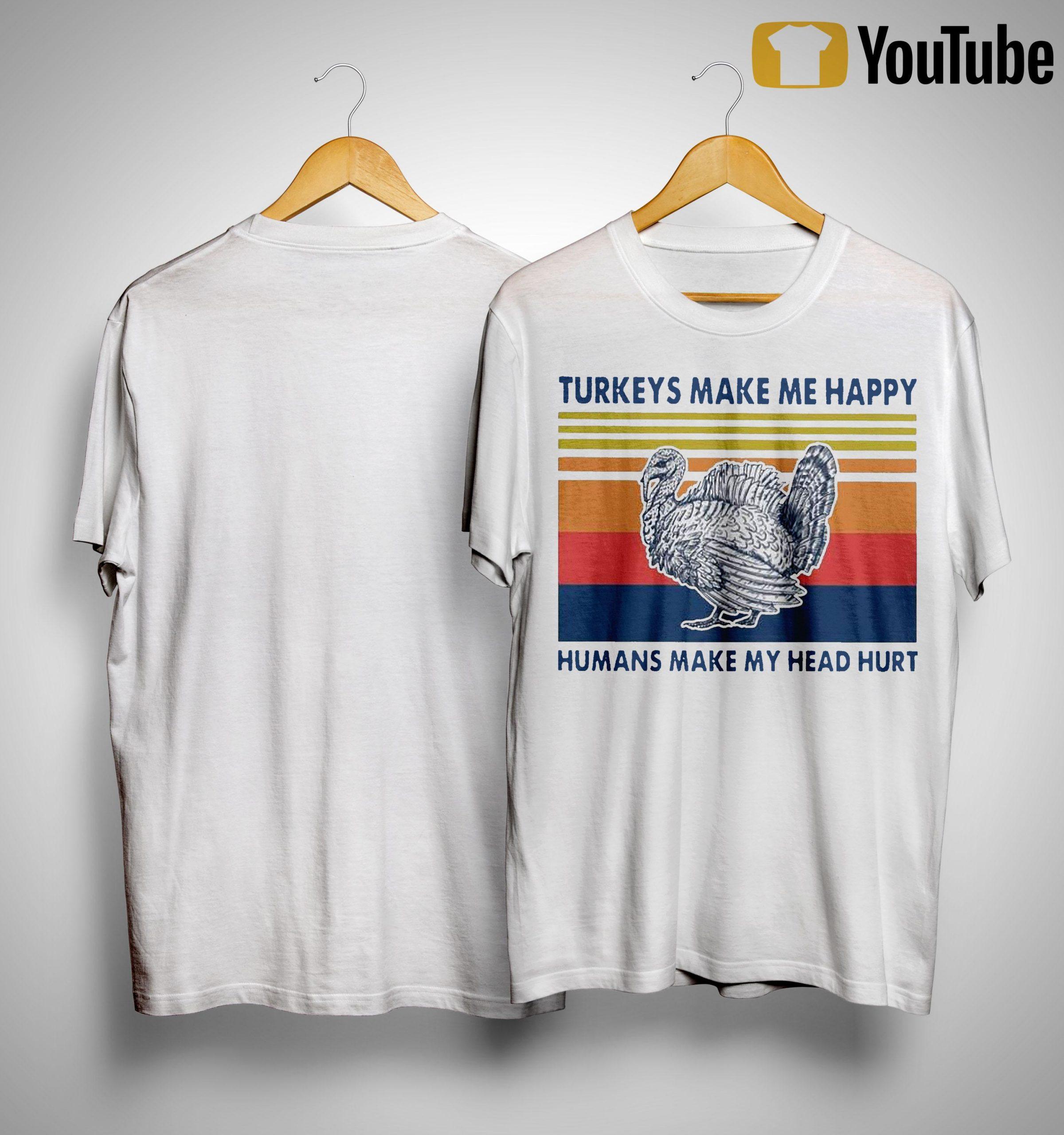 Vintage Turkeys Make Me Happy Humans Make My Head Hurt Shirt