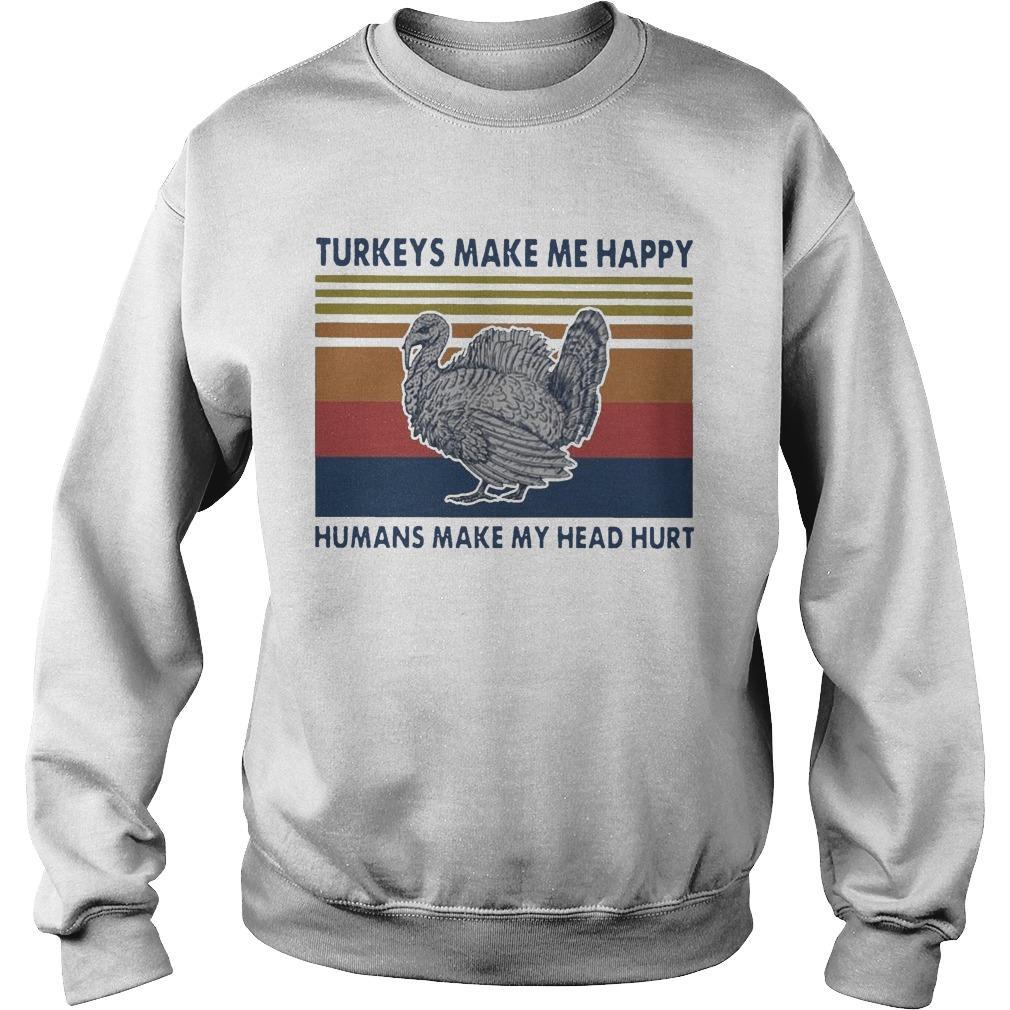 Vintage Turkeys Make Me Happy Humans Make My Head Hurt Sweater