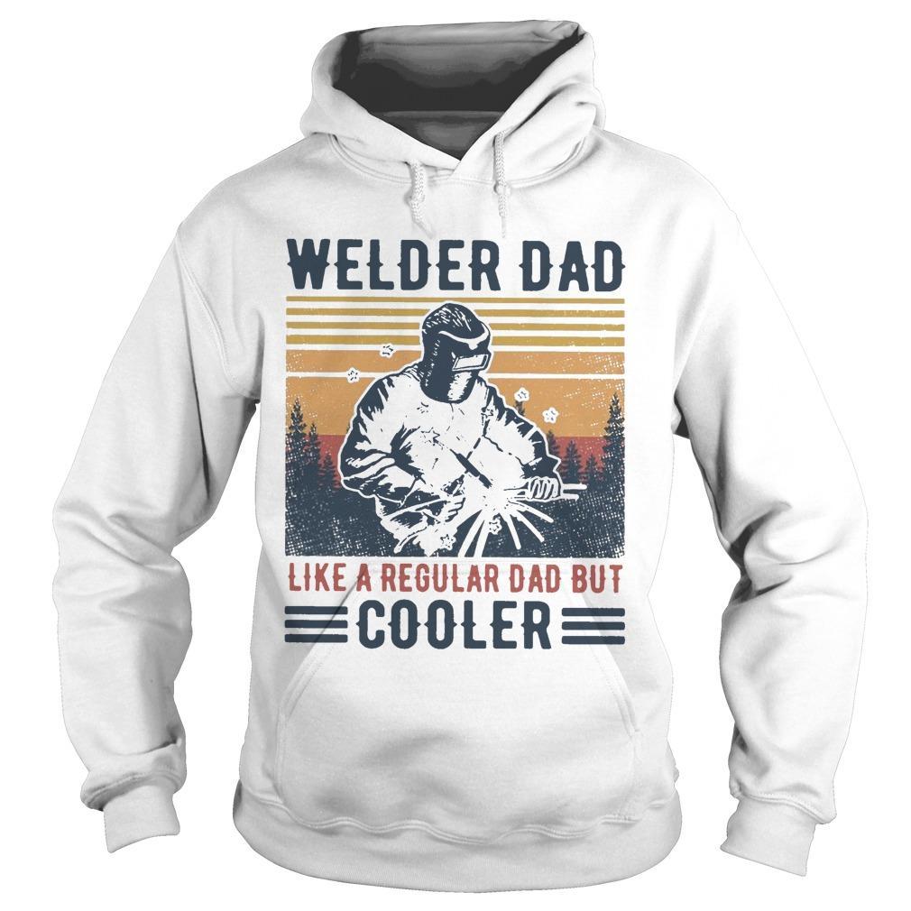 Vintage Welder Dad Like A Regular Dad But Cooler Hoodie