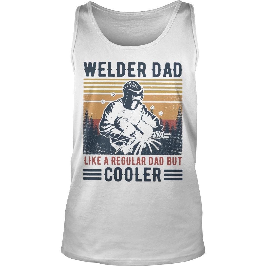 Vintage Welder Dad Like A Regular Dad But Cooler Tank Top