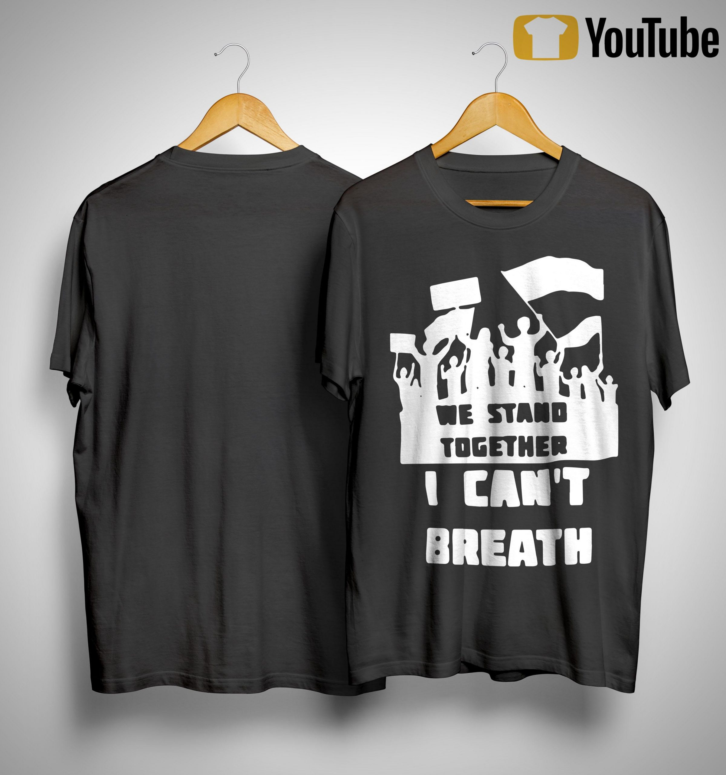 We Stand Together I Can't Breath Shirt
