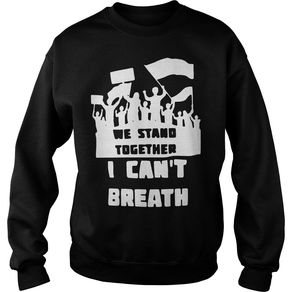 We Stand Together I Can't Breath Sweater