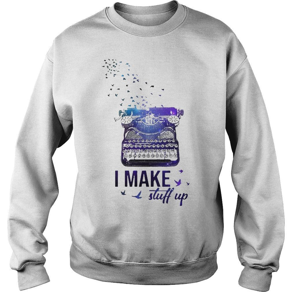 Writer I Make Stuff Up Sweater